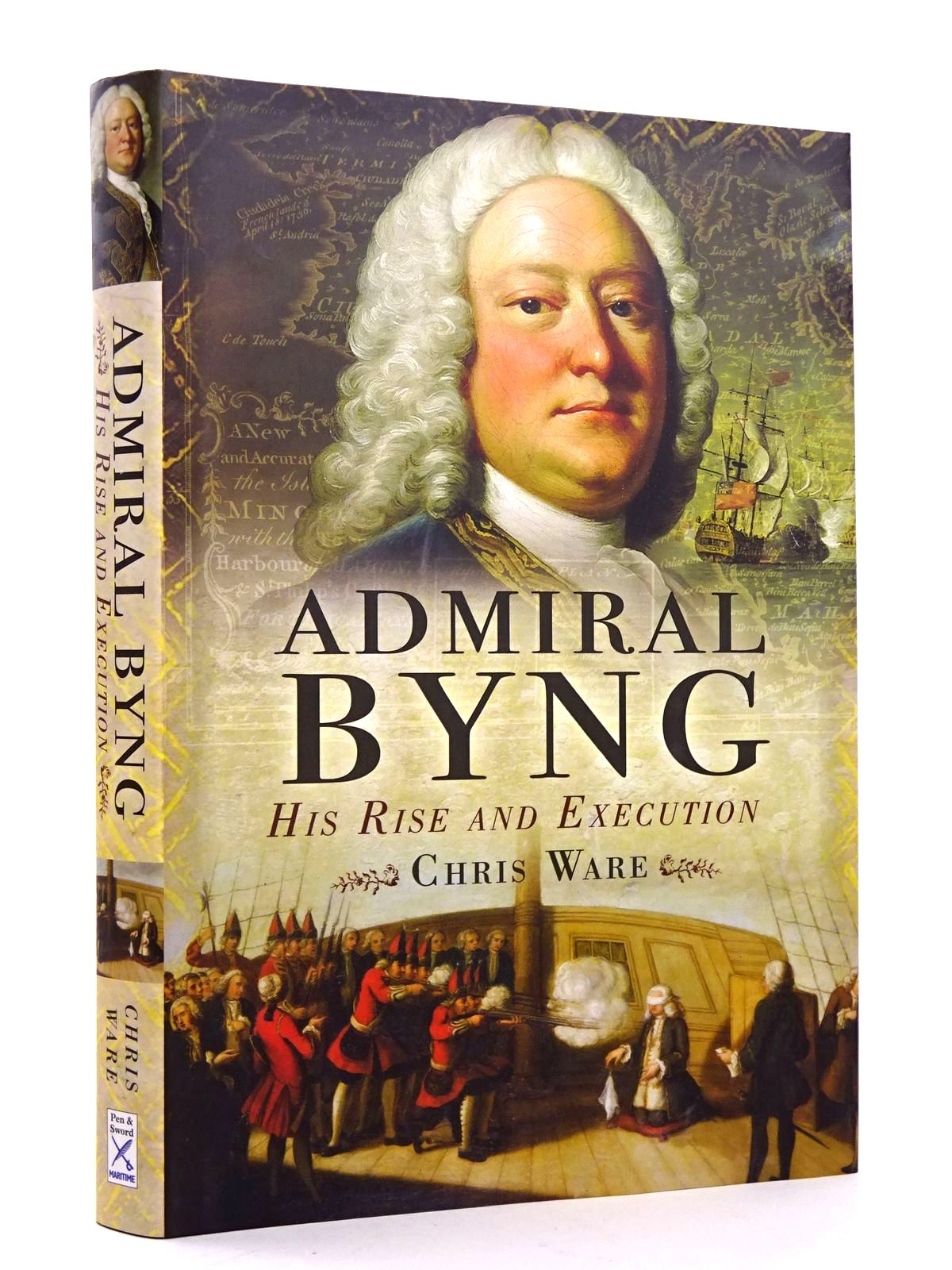 Photo of ADMIRAL BYNG: HIS RISE AND EXECUTION written by Ware, Chris published by Pen & Sword Maritime (STOCK CODE: 1818268)  for sale by Stella & Rose's Books