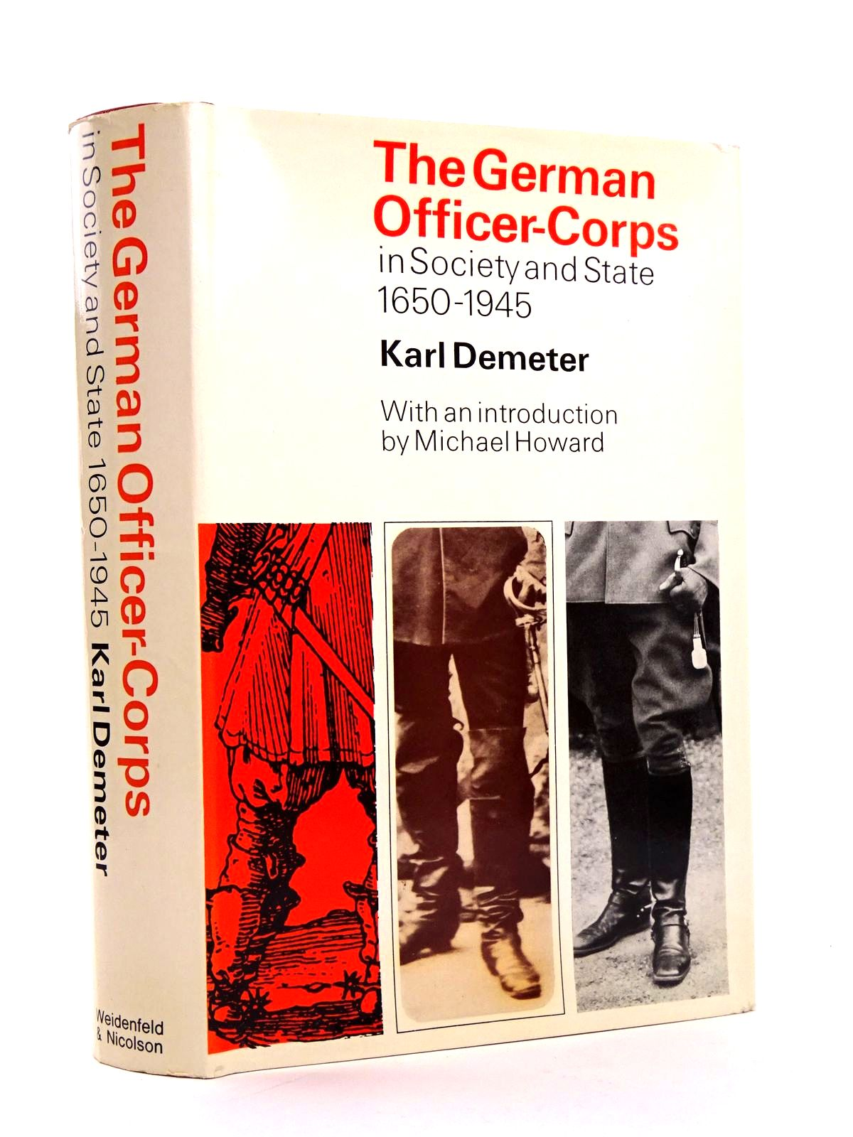 Photo of THE GERMAN OFFICER-CORPS IN SOCIETY AND STATE 1650-1945 written by Demeter, Karl published by Weidenfeld and Nicolson (STOCK CODE: 1818269)  for sale by Stella & Rose's Books