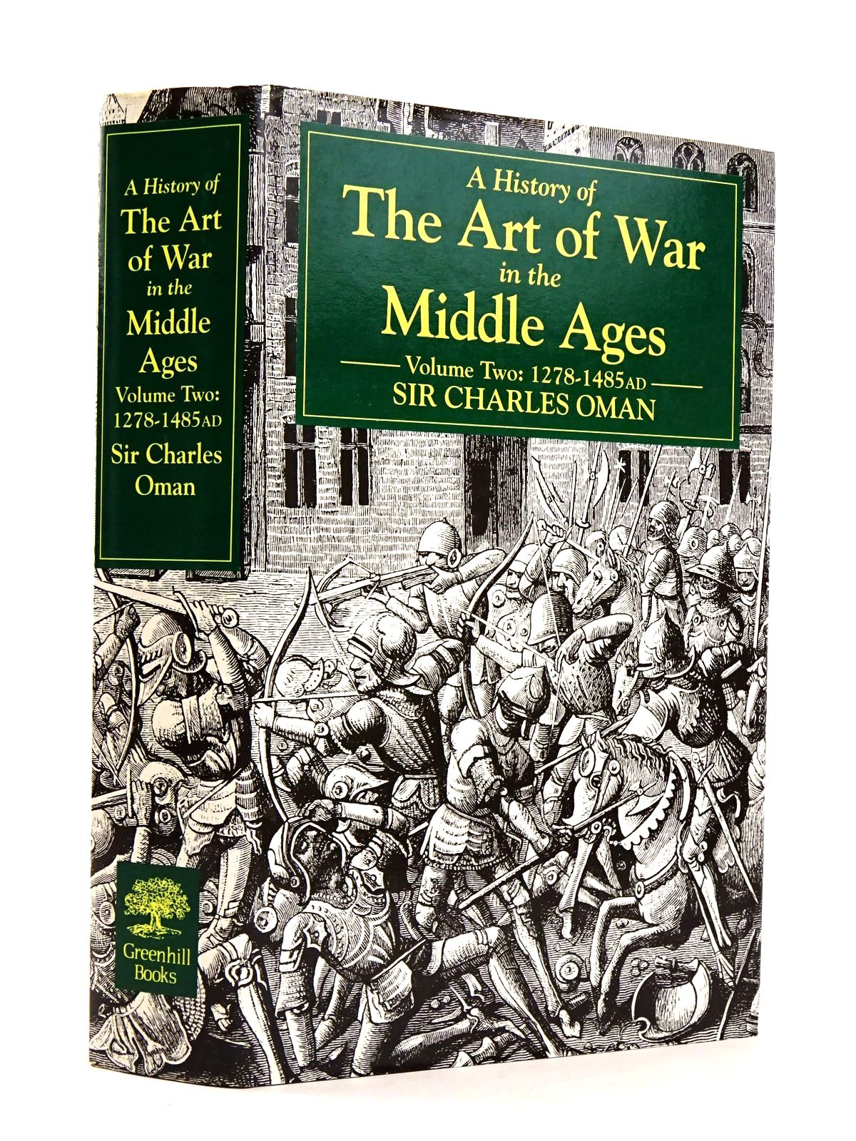 Photo of A HISTORY OF THE ART OF WAR IN THE MIDDLE AGES VOLUME TWO: 1728-1485AD written by Oman, Charles published by Greenhill (STOCK CODE: 1818274)  for sale by Stella & Rose's Books