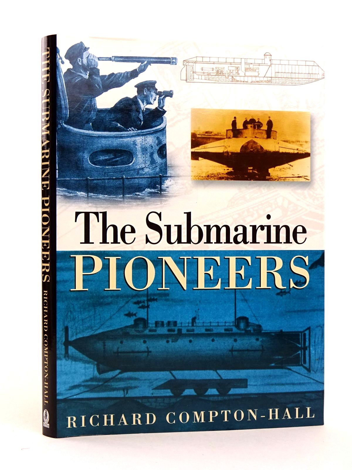 Photo of THE SUBMARINE PIONEERS written by Compton-Hall, Richard published by Sutton Publishing (STOCK CODE: 1818283)  for sale by Stella & Rose's Books