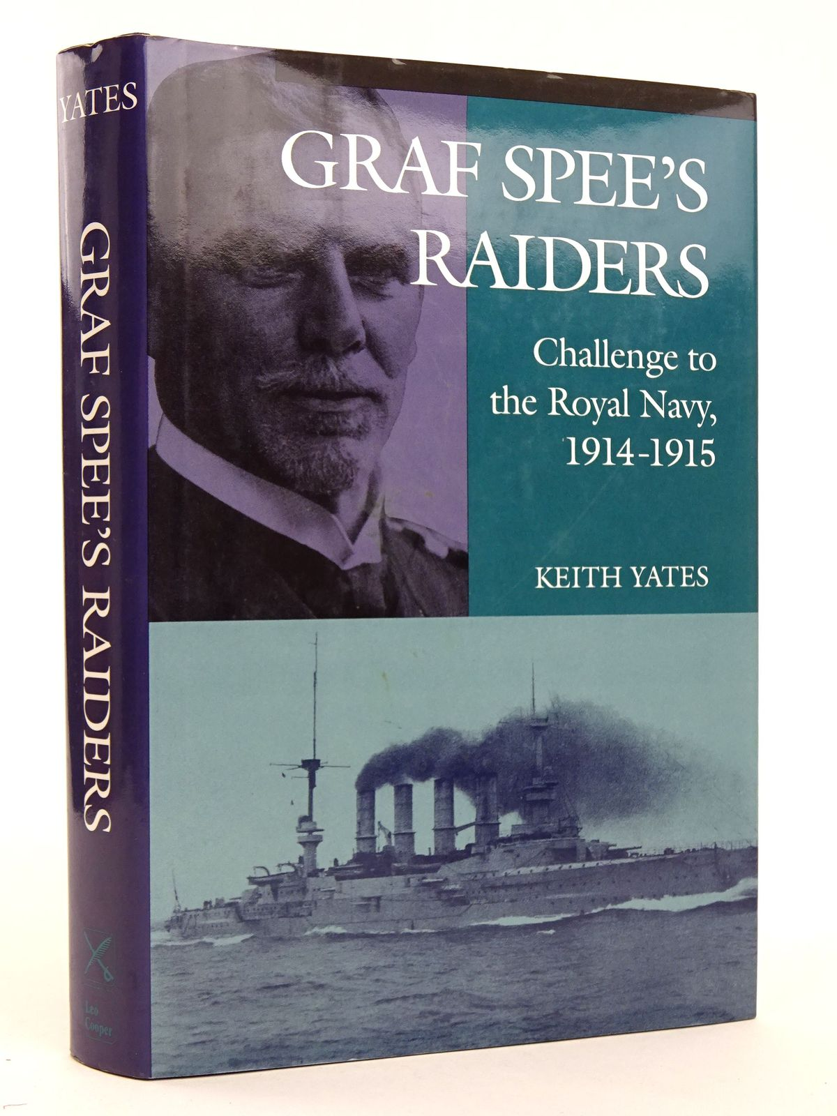 Photo of GRAF SPEE'S RAIDERS: CHALLENGE TO THE ROYAL NAVY, 1914-1915 written by Yates, Keith published by Leo Cooper (STOCK CODE: 1818287)  for sale by Stella & Rose's Books