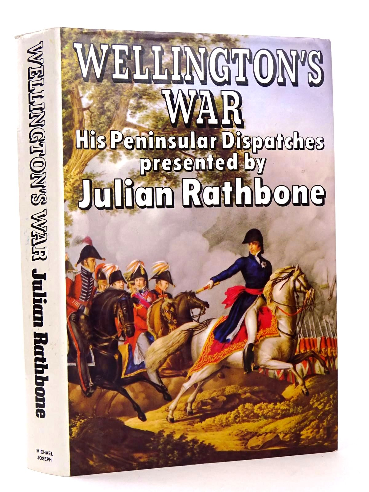Photo of WELLINGTON'S WAR: PENINSULAR DISPATCHES written by Rathbone, Julian published by Michael Joseph (STOCK CODE: 1818458)  for sale by Stella & Rose's Books