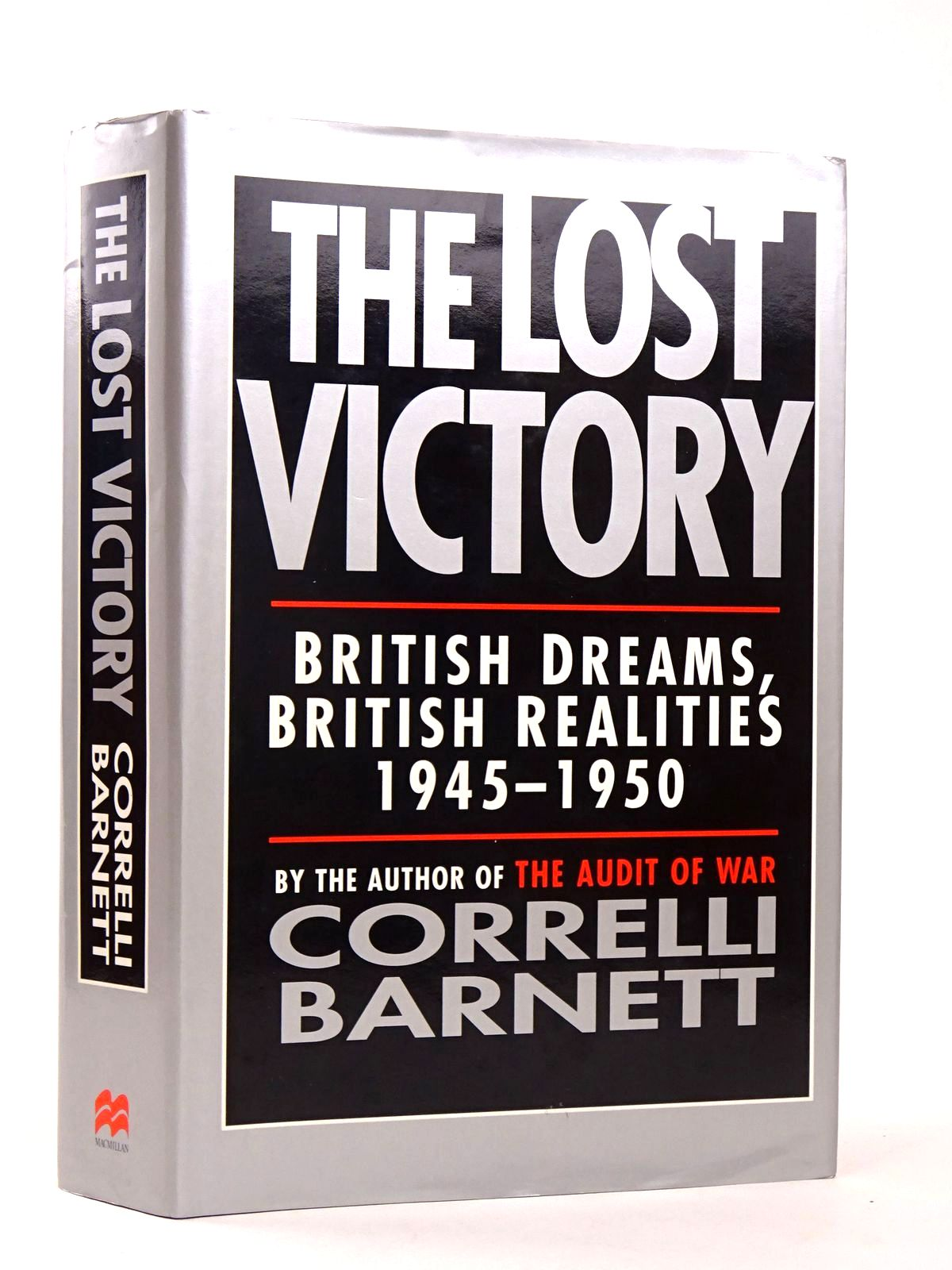 Photo of THE LOST VICTORY: BRITISH DREAMS, BRITISH REALITIES 1945-1950 written by Barnett, Correlli published by MacMillan (STOCK CODE: 1818463)  for sale by Stella & Rose's Books