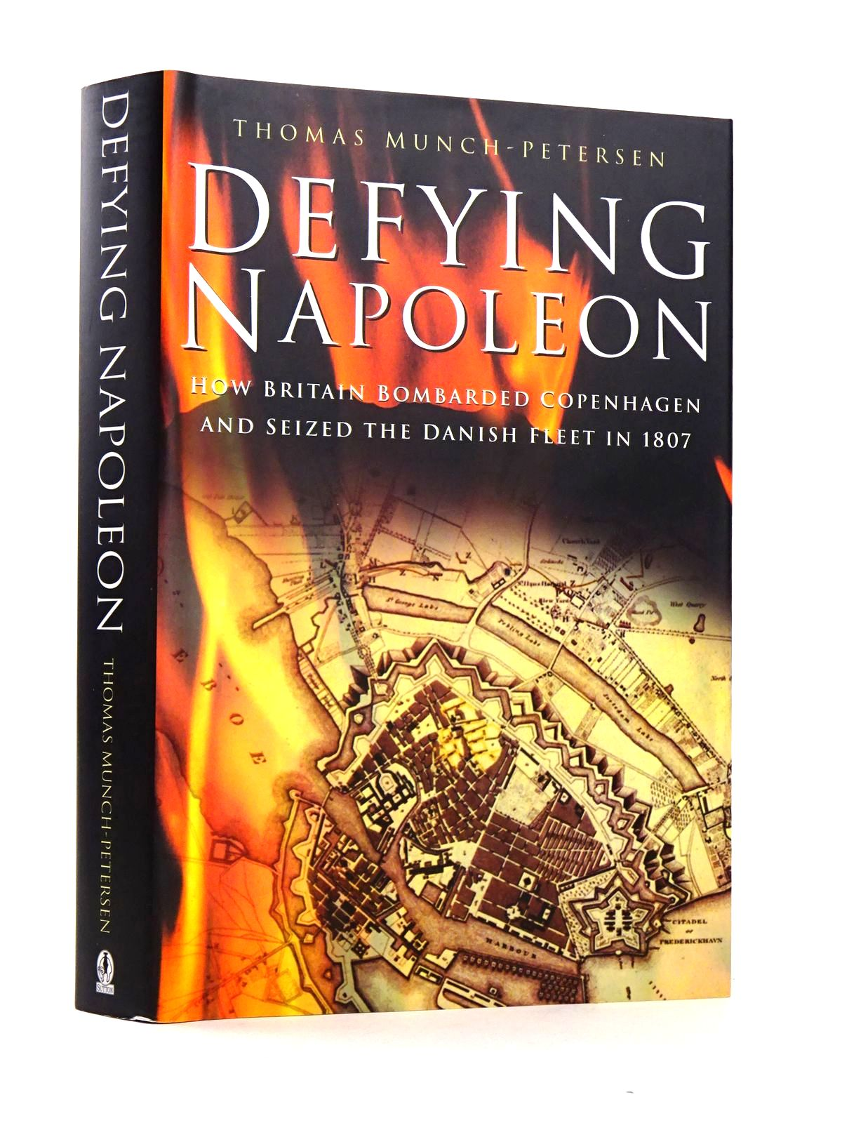 Photo of DEFYING NAPOLEON written by Munch-Petersen, Thomas published by Sutton Publishing (STOCK CODE: 1818478)  for sale by Stella & Rose's Books