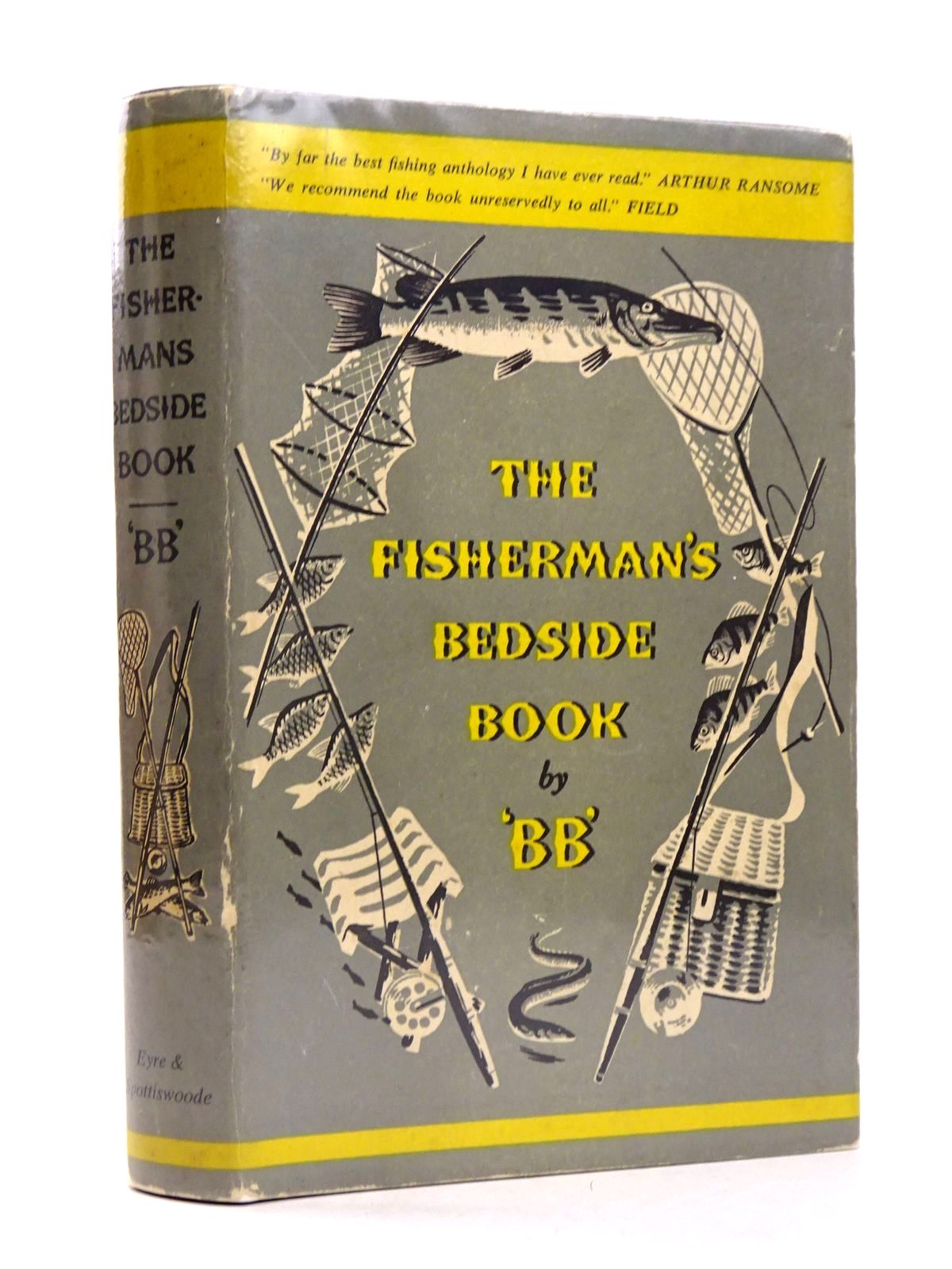 Photo of THE FISHERMAN'S BEDSIDE BOOK written by BB,  illustrated by BB,  published by Eyre & Spottiswoode (STOCK CODE: 1818521)  for sale by Stella & Rose's Books