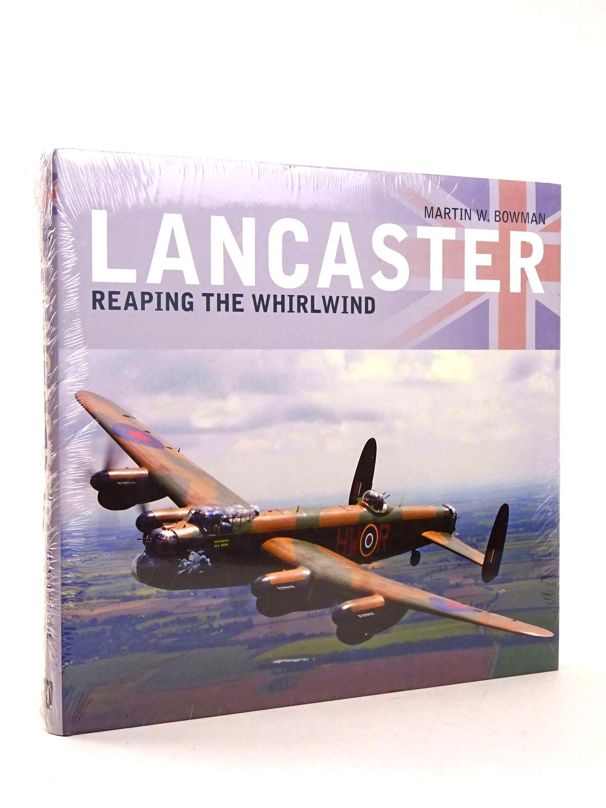 Photo of LANCASTER: REAPING THE WHIRLWIND written by Bowman, Martin W. published by The History Press (STOCK CODE: 1818548)  for sale by Stella & Rose's Books