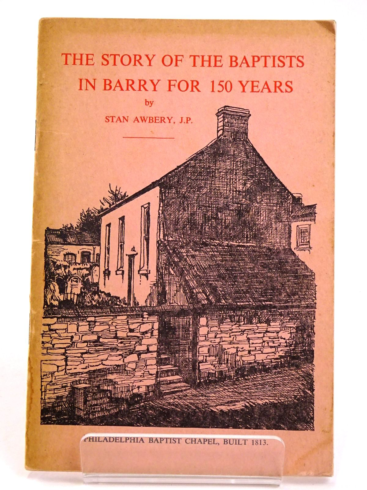 Photo of THE STORY OF THE BAPTISTS IN BARRY FOR 150 YEARS- Stock Number: 1818552