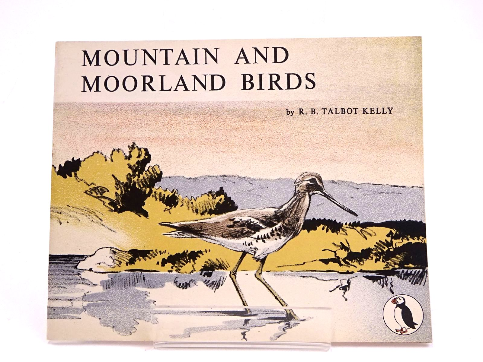 Photo of MOUNTAIN AND MOORLAND BIRDS written by Kelly, R.B. Talbot illustrated by Kelly, R.B. Talbot published by Penguin (STOCK CODE: 1818588)  for sale by Stella & Rose's Books