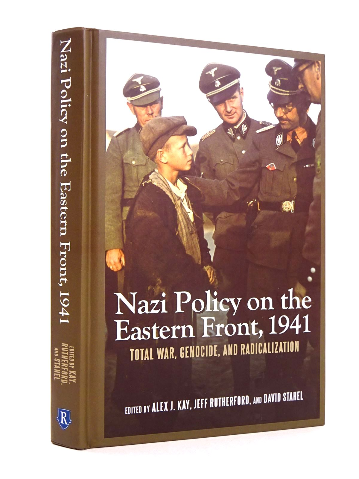 Photo of NAZI POLICY ON THE EASTERN FRONT, 1941: TOTAL WAR, GENOCIDE, AND RADICALIZATION written by Kay, Alex J. Rutherford, Jeff Stahel, David published by University Of Rochester Press (STOCK CODE: 1818592)  for sale by Stella & Rose's Books