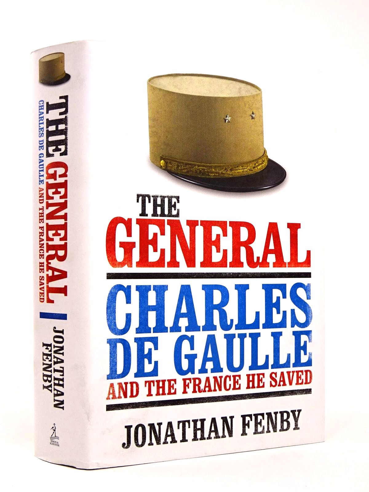Photo of THE GENERAL: CHARLES DE GAULLE AND THE FRANCE HE SAVED- Stock Number: 1818598