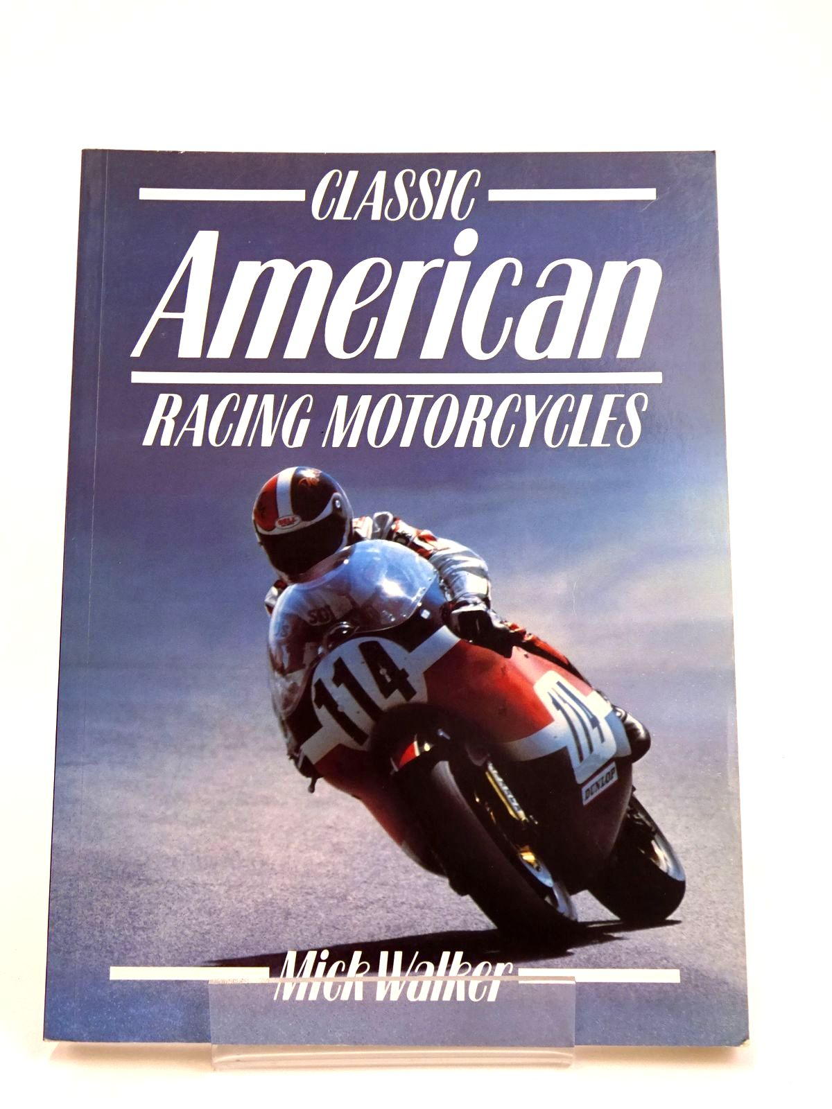 Photo of CLASSIC AMERICAN RACING MOTORCYCLES written by Walker, Mick published by Osprey Automotive (STOCK CODE: 1818601)  for sale by Stella & Rose's Books