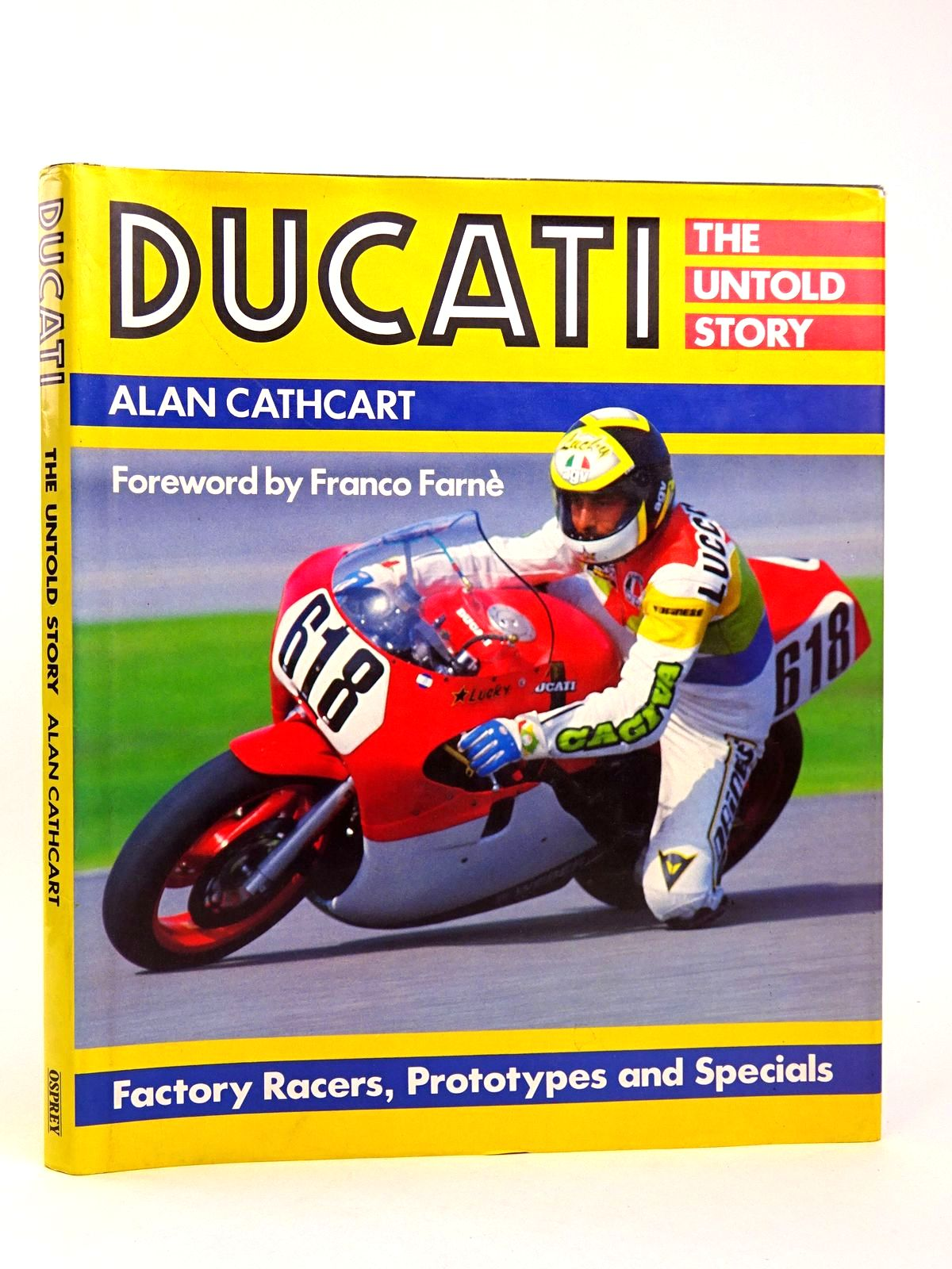 Photo of DUCATI THE UNTOLD STORY: FACTORY RACERS, PROTOTYPES AND SPECIALS written by Cathcart, Alan published by Osprey Publications Ltd (STOCK CODE: 1818602)  for sale by Stella & Rose's Books