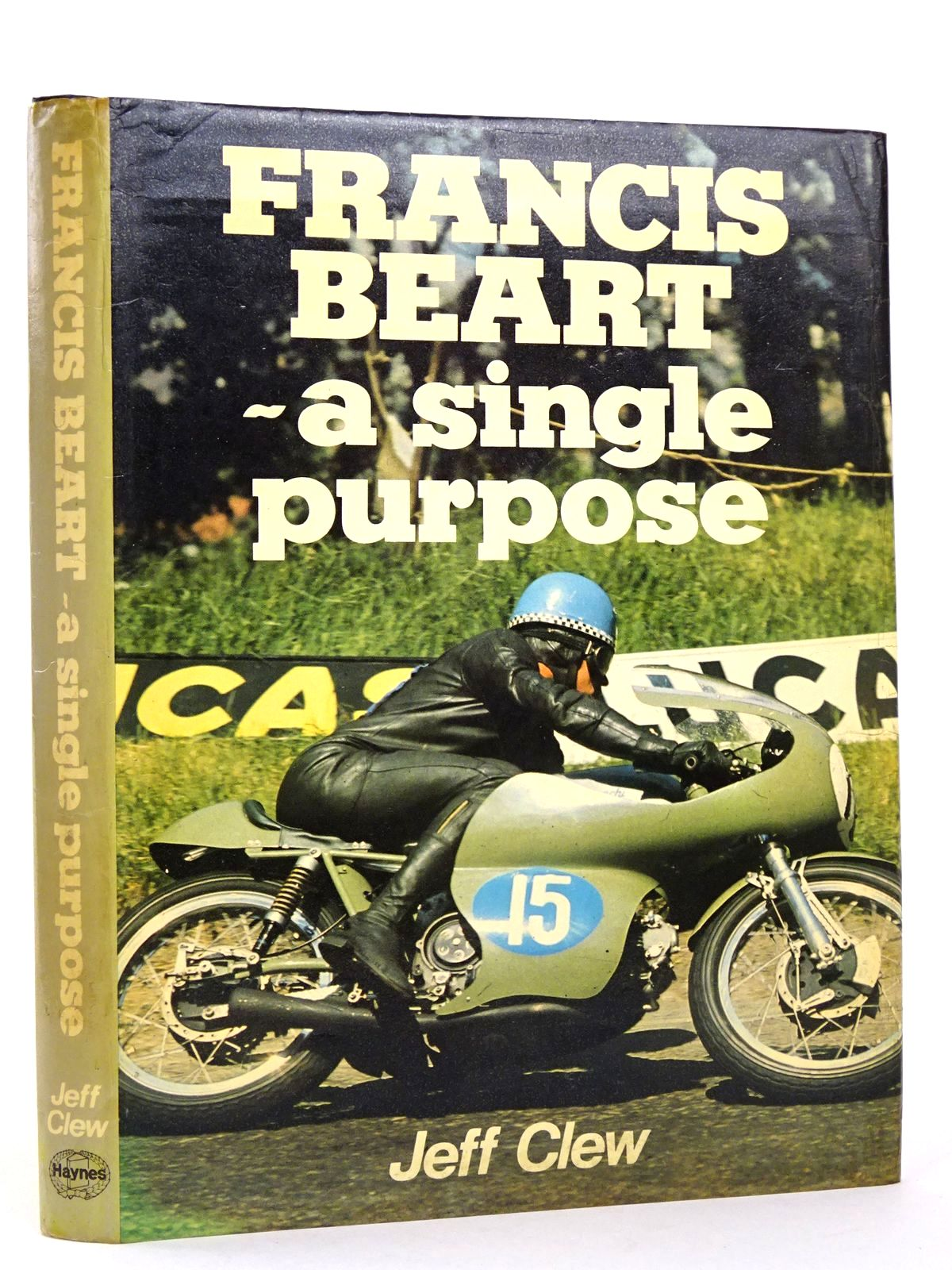 Photo of FRANCIS BEART - A SINGLE PURPOSE written by Clew, Jeff published by Haynes Publishing Group (STOCK CODE: 1818605)  for sale by Stella & Rose's Books