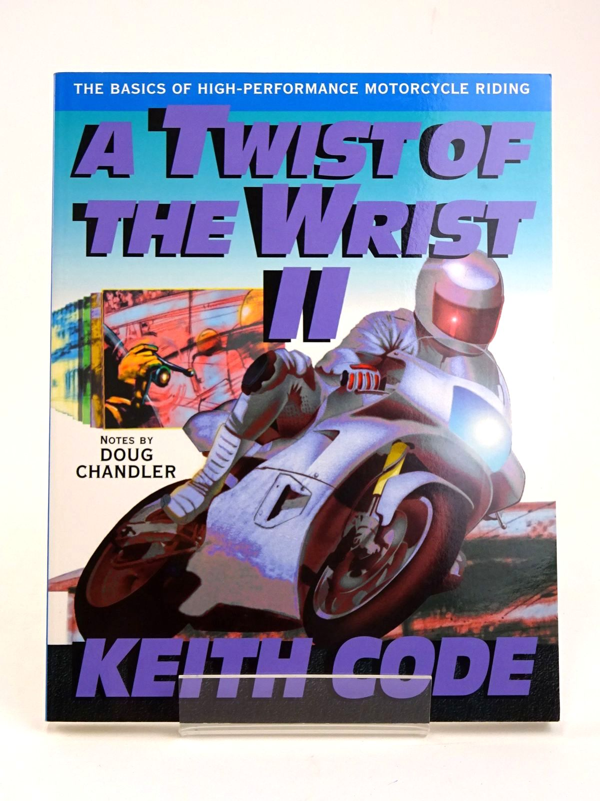 Photo of A TWIST OF THE WRIST VOLUME II: THE BASICS OF HIGH-PERFORMANCE MOTORCYCLE RIDING written by Code, Keith Chandler, Doug published by Code Break (STOCK CODE: 1818610)  for sale by Stella & Rose's Books