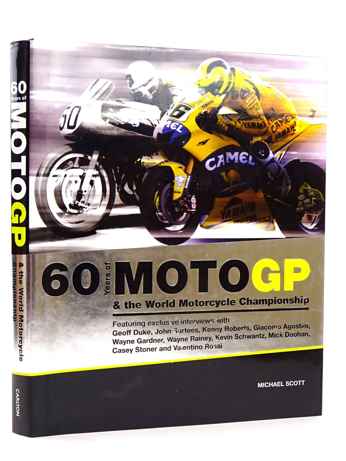 Photo of 60 YEARS OF MOTOGP & THE WORLD MOTORCYCLE CHAMPIONSHIP written by Scott, Michael published by Carlton Books Limited (STOCK CODE: 1818611)  for sale by Stella & Rose's Books