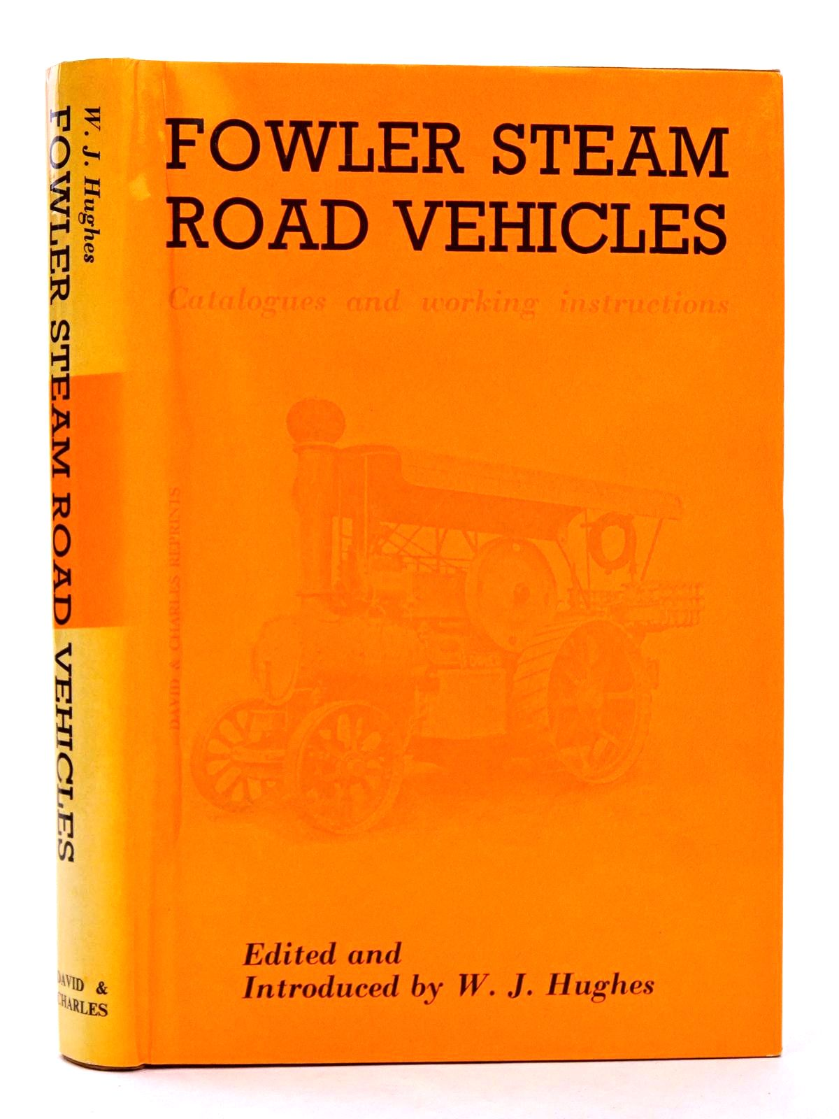 Photo of FOWLER STEAM ROAD VEHICLES: CATALOGUES AND WORKING INSTRUCTIONS written by Hughes, W.J. published by David & Charles (STOCK CODE: 1818612)  for sale by Stella & Rose's Books
