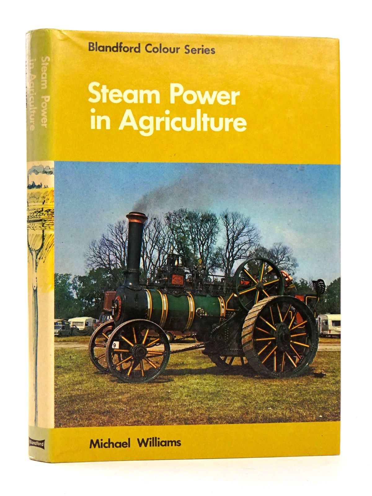 Photo of STEAM POWER IN AGRICULTURE written by Williams, Michael illustrated by Bishop, Denis published by Blandford Press (STOCK CODE: 1818614)  for sale by Stella & Rose's Books