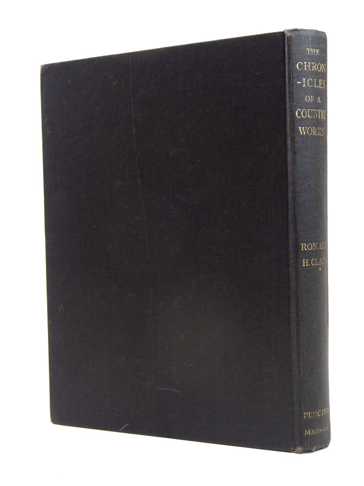 Photo of CHRONICLES OF A COUNTRY WORKS written by Clark, Ronald H. published by Percival Marshall (STOCK CODE: 1818622)  for sale by Stella & Rose's Books