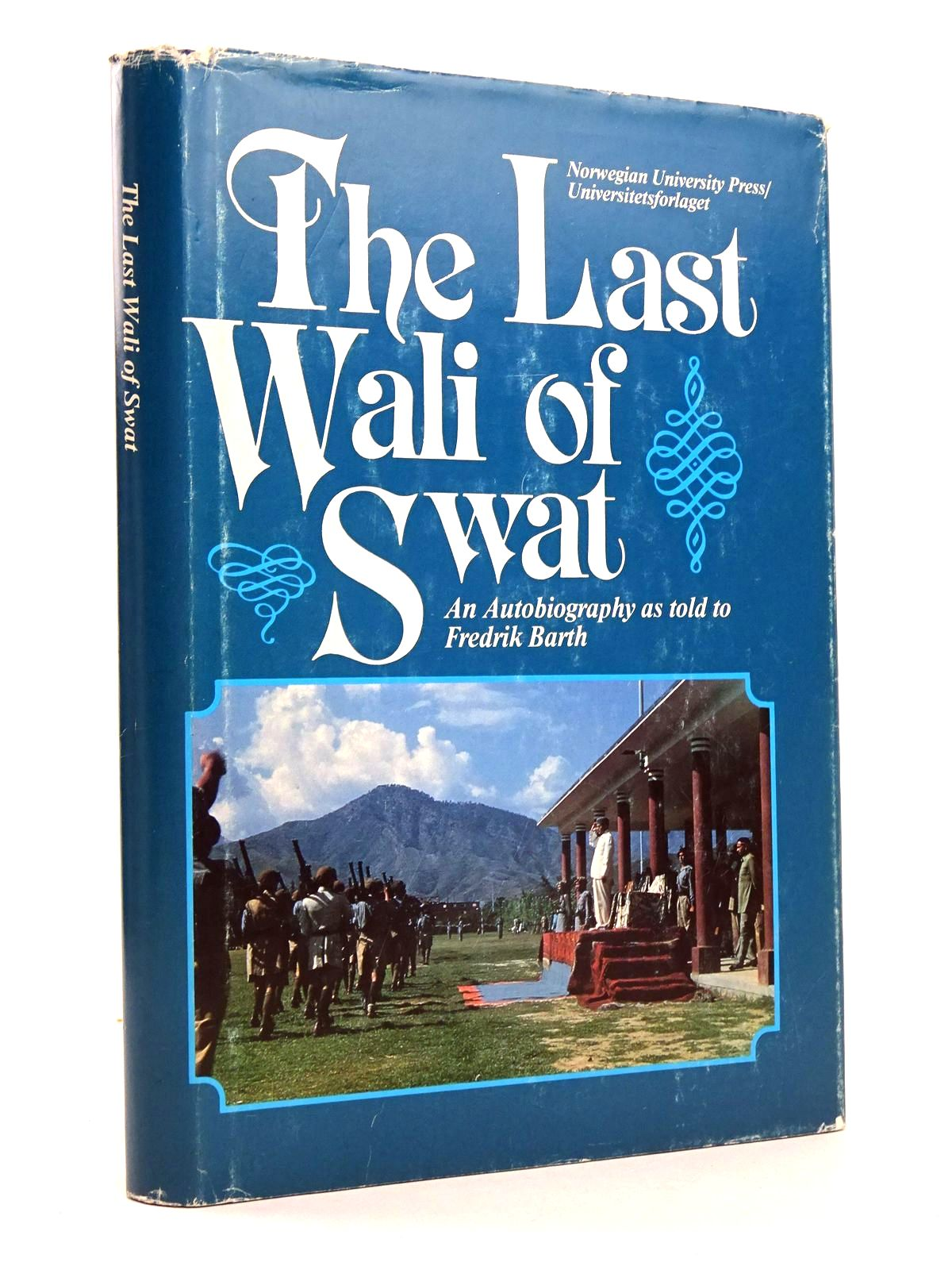 Photo of THE LAST WALI OF SWAT written by Jahanzeb, Miangul Barth, Fredrik published by Norwegian University Press (STOCK CODE: 1818625)  for sale by Stella & Rose's Books