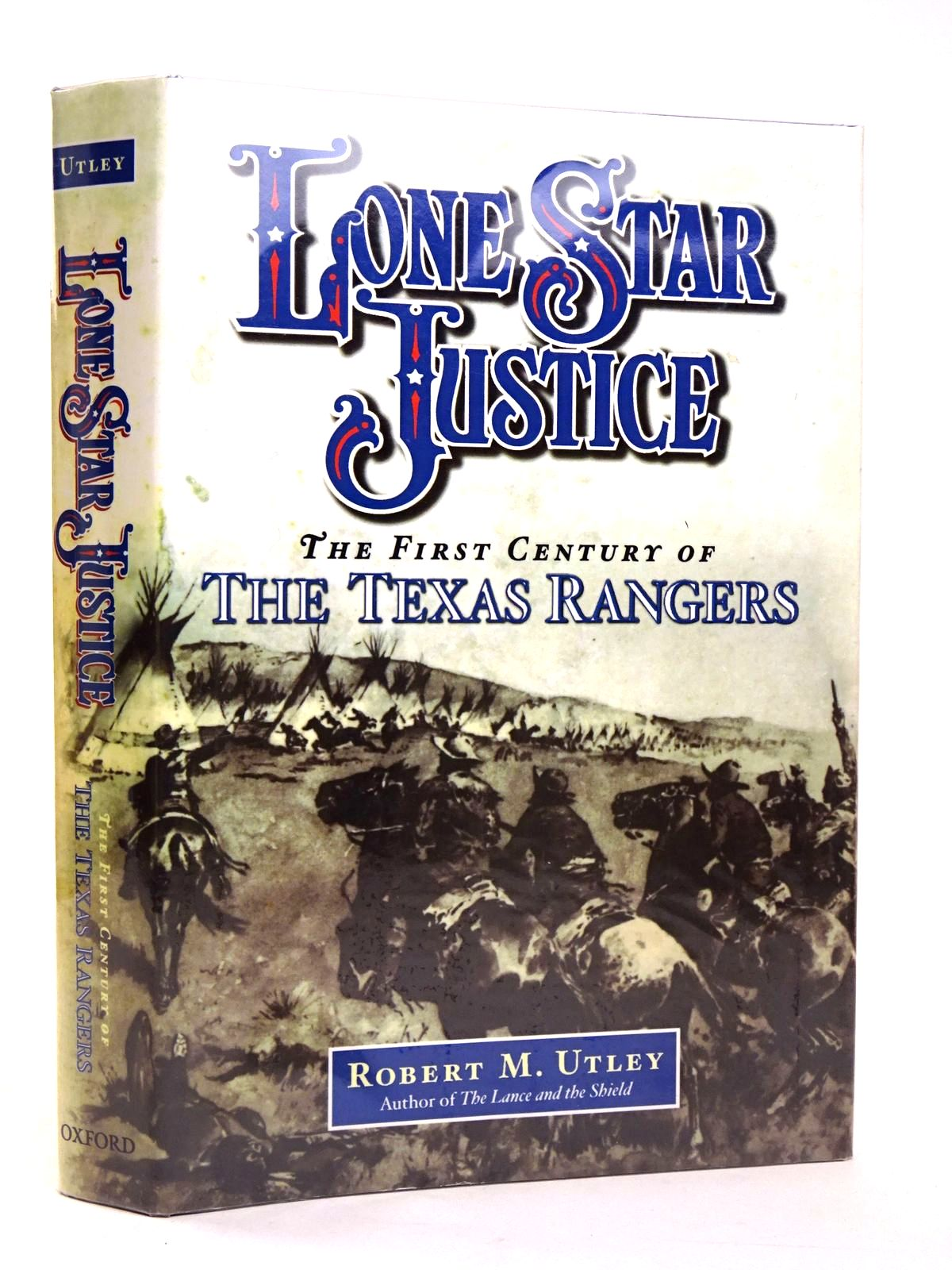 Photo of LONE STAR JUSTICE: THE FIRST CENTURY OF THE TEXAS RANGERS written by Utley, Robert M. published by Oxford University Press (STOCK CODE: 1818663)  for sale by Stella & Rose's Books
