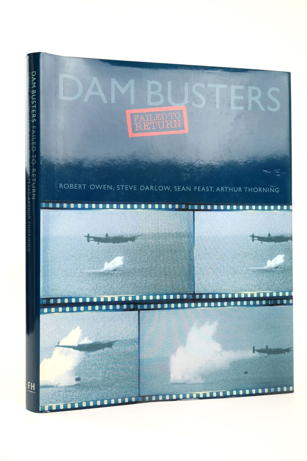 Photo of DAM BUSTERS FAILED TO RETURN written by Owen, Robert Darlow, Steve Feast, Sean Thorning, Arthur published by Fighting High Ltd (STOCK CODE: 1818680)  for sale by Stella & Rose's Books