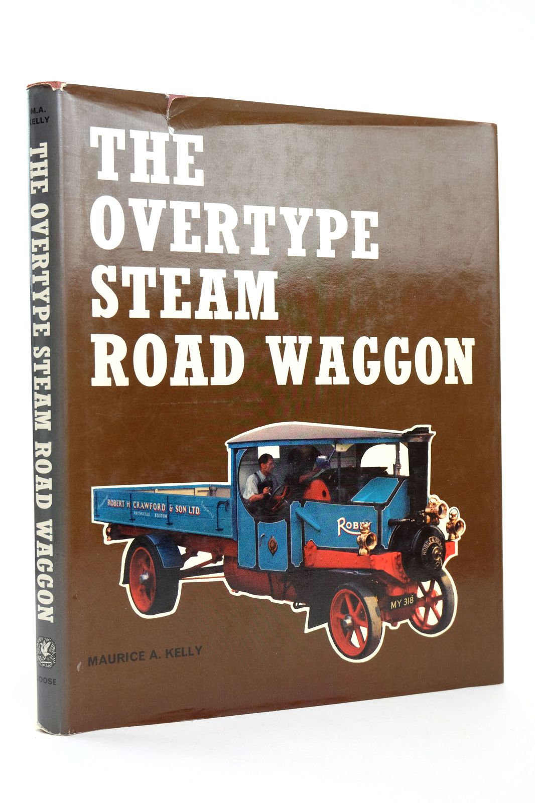 Photo of THE OVERTYPE STEAM ROAD WAGON written by Kelly, Maurice A. published by Goose and Son (STOCK CODE: 1818682)  for sale by Stella & Rose's Books