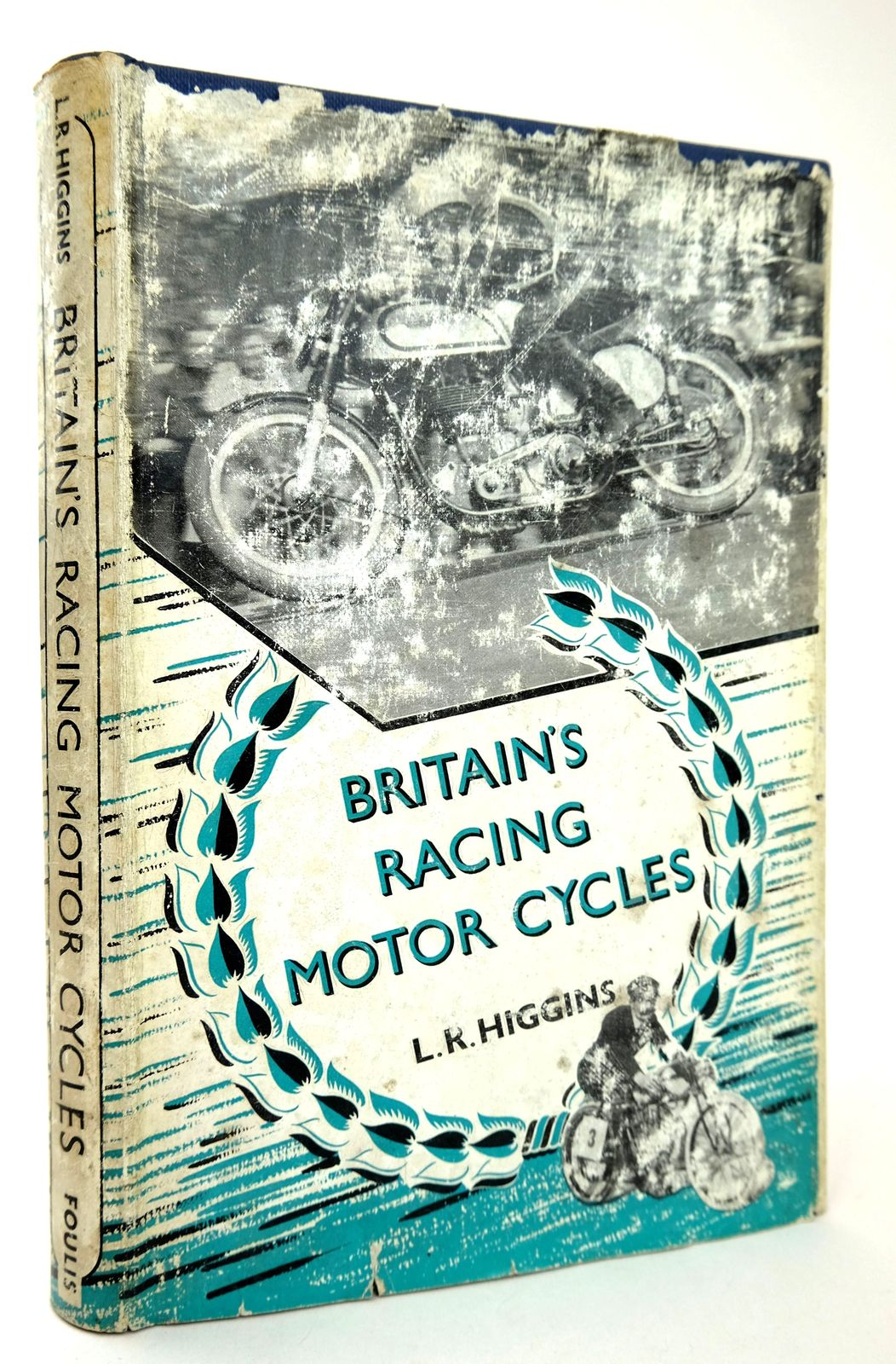 Photo of BRITAIN'S RACING MOTOR-CYCLES written by Higgins, L.R. published by G.T. Foulis (STOCK CODE: 1818725)  for sale by Stella & Rose's Books