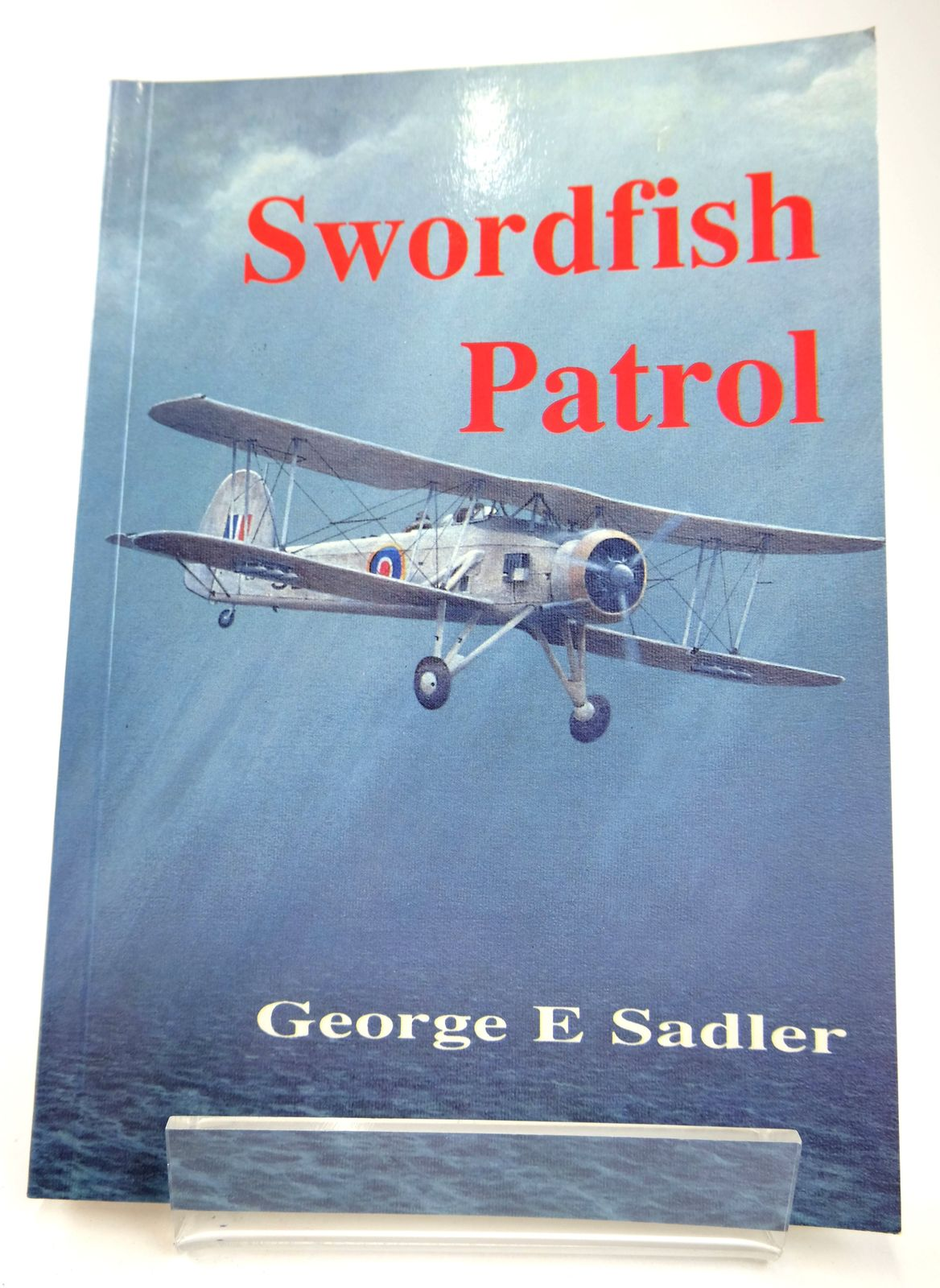 Photo of SWORDFISH PATROL written by Sadler, George E. published by Bridge Books (STOCK CODE: 1818727)  for sale by Stella & Rose's Books
