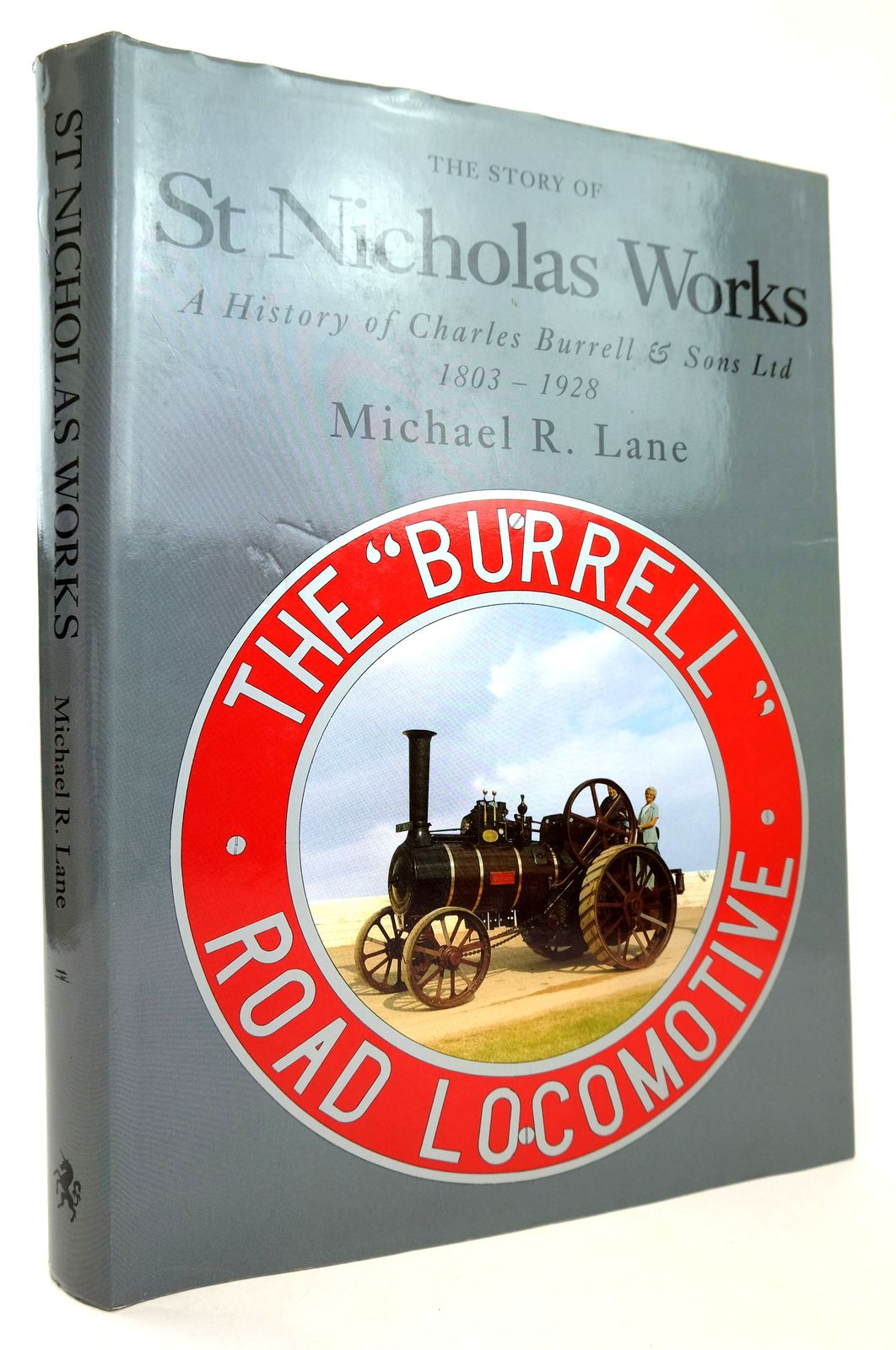 Photo of THE STORY OF ST NICHOLAS WORKS: A HISTORY OF CHARLES BURRELL & SONS LTD. 1803-1928. written by Lane, Michael R. published by The Unicorn Press (STOCK CODE: 1818757)  for sale by Stella & Rose's Books