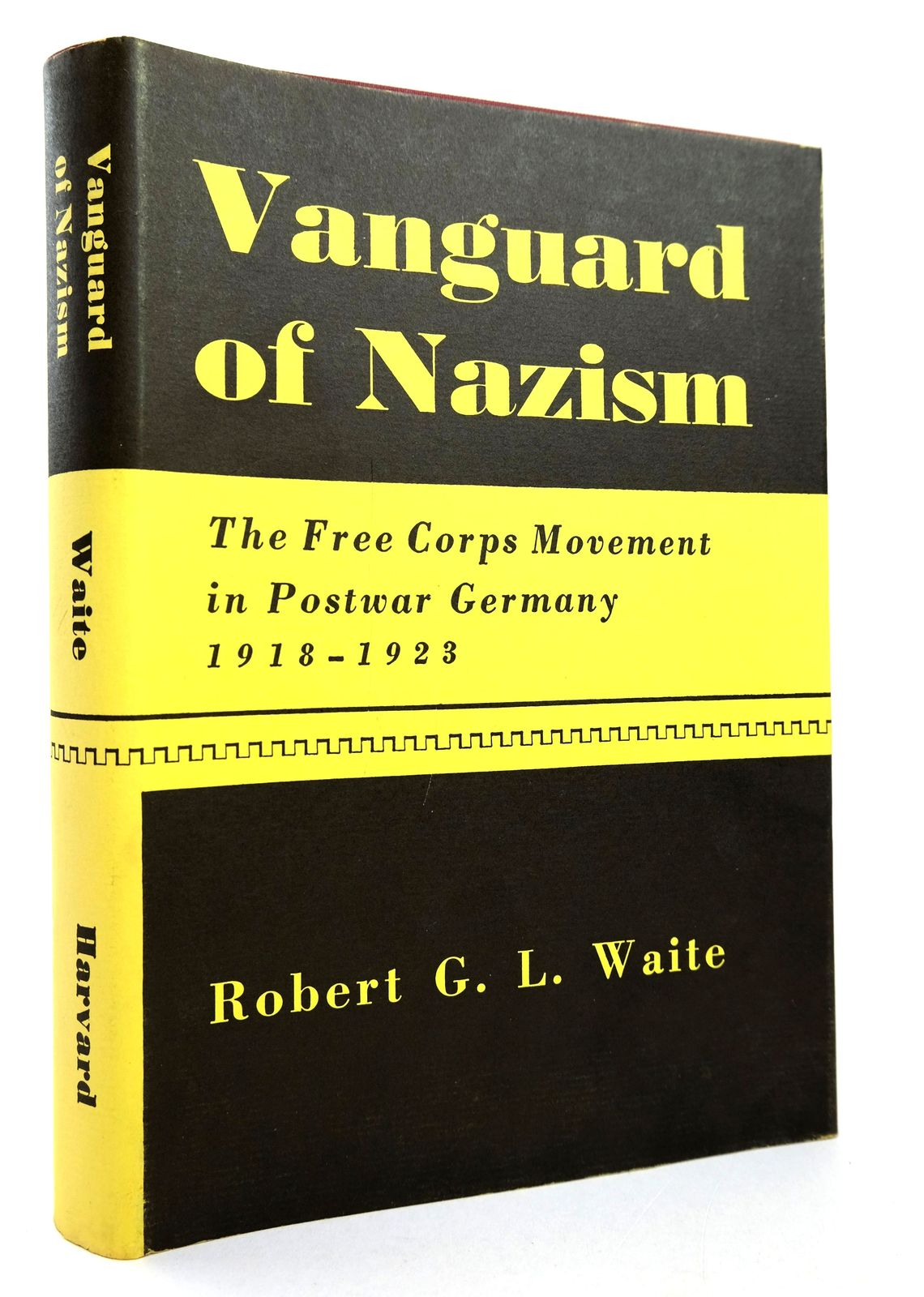 Photo of VANGUARD OF NAZISM: THE FREE CORPS MOVEMENT IN POSTWAR GERMANY 1918-1923 written by Waite, Robert G.L. published by Harvard University Press (STOCK CODE: 1818764)  for sale by Stella & Rose's Books