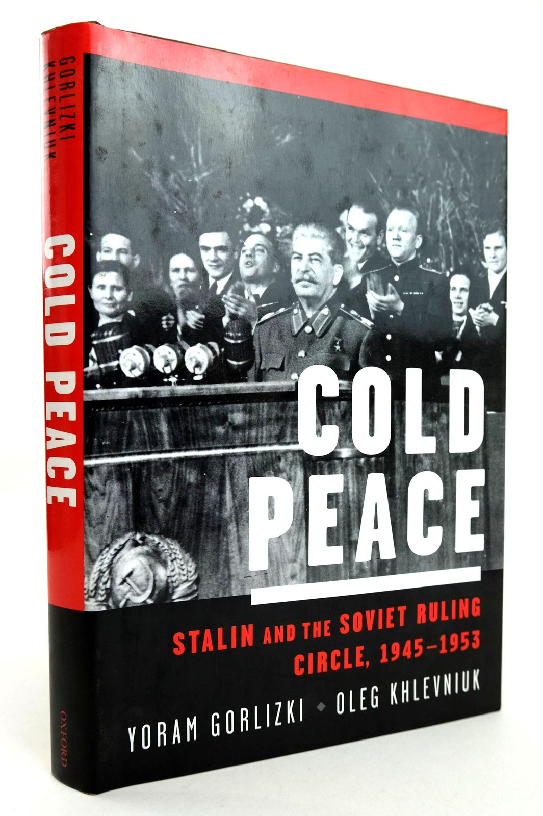 Photo of COLD PEACE: STALIN AND THE SOVIET RULING CIRCLE, 1945-1953 written by Gorlizki, Yoram Khlevniuk, Oleg published by Oxford University Press (STOCK CODE: 1818861)  for sale by Stella & Rose's Books