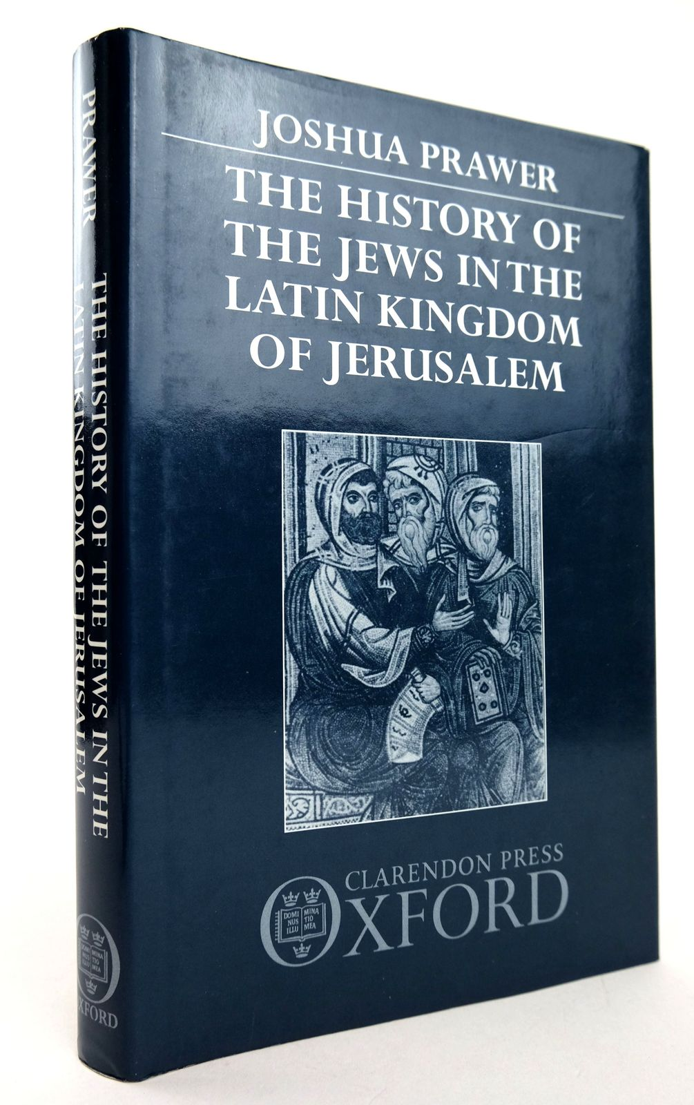 Photo of THE HISTORY OF THE JEWS IN THE LATIN KINGDOM OF JERUSALEM written by Prawer, Joshua published by Clarendon Press (STOCK CODE: 1818866)  for sale by Stella & Rose's Books