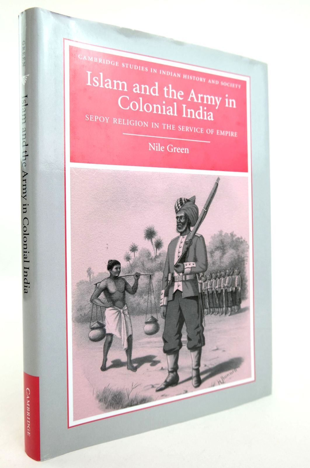 Photo of ISLAM AND THE ARMY IN COLONIAL INDIA: SEPOY RELIGION IN THE SERVICE OF EMPIRE written by Green, Nile published by Cambridge University Press (STOCK CODE: 1818887)  for sale by Stella & Rose's Books