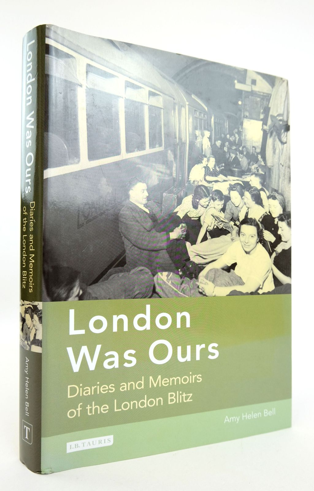 Photo of LONDON WAS OURS: DIARIES AND MEMOIRS OF THE LONDON BLITZ- Stock Number: 1818889