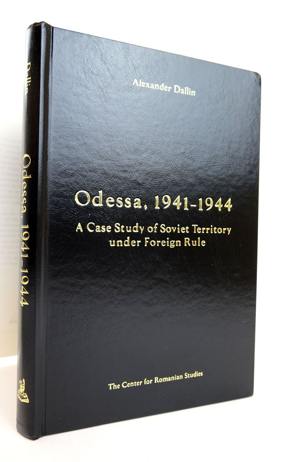 Photo of ODESSA, 1941-1944: A CASE STUDY OF SOVIET TERRITORY UNDER FOREIGN RULE written by Dallin, Alexander published by The Center For Romanian Studies (STOCK CODE: 1818890)  for sale by Stella & Rose's Books