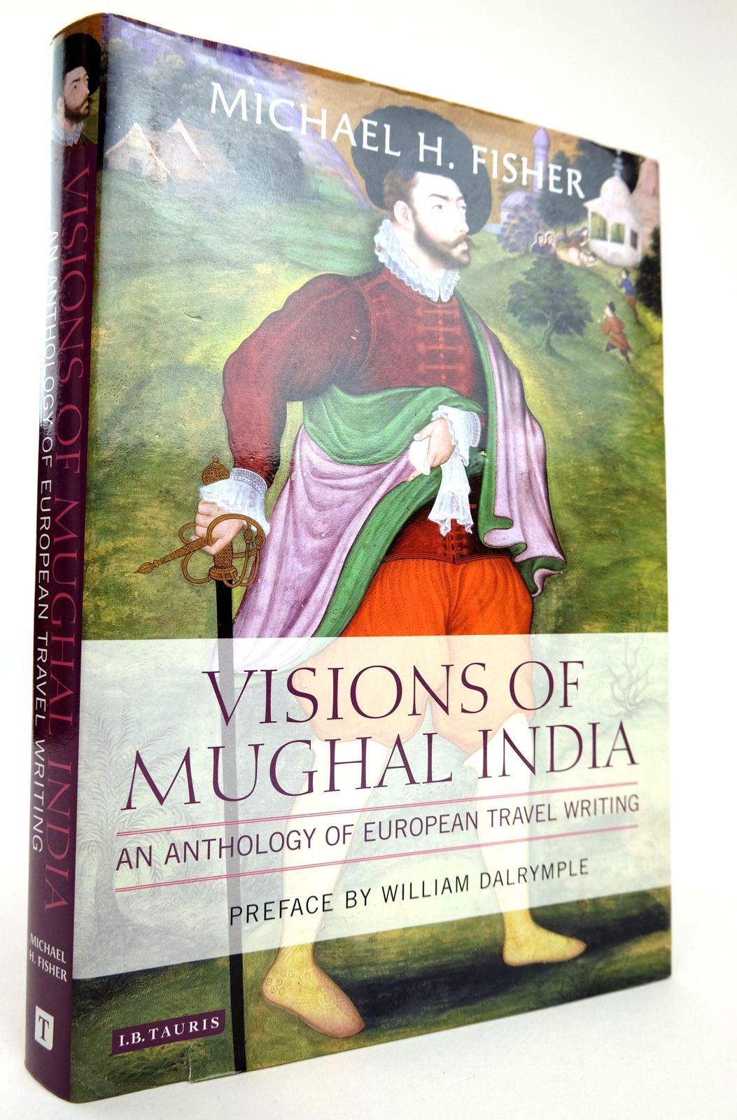 Photo of VISIONS OF MUGHAL INDIA: AN ANTHOLOGY OF EUROPEAN TRAVEL WRITING- Stock Number: 1818896