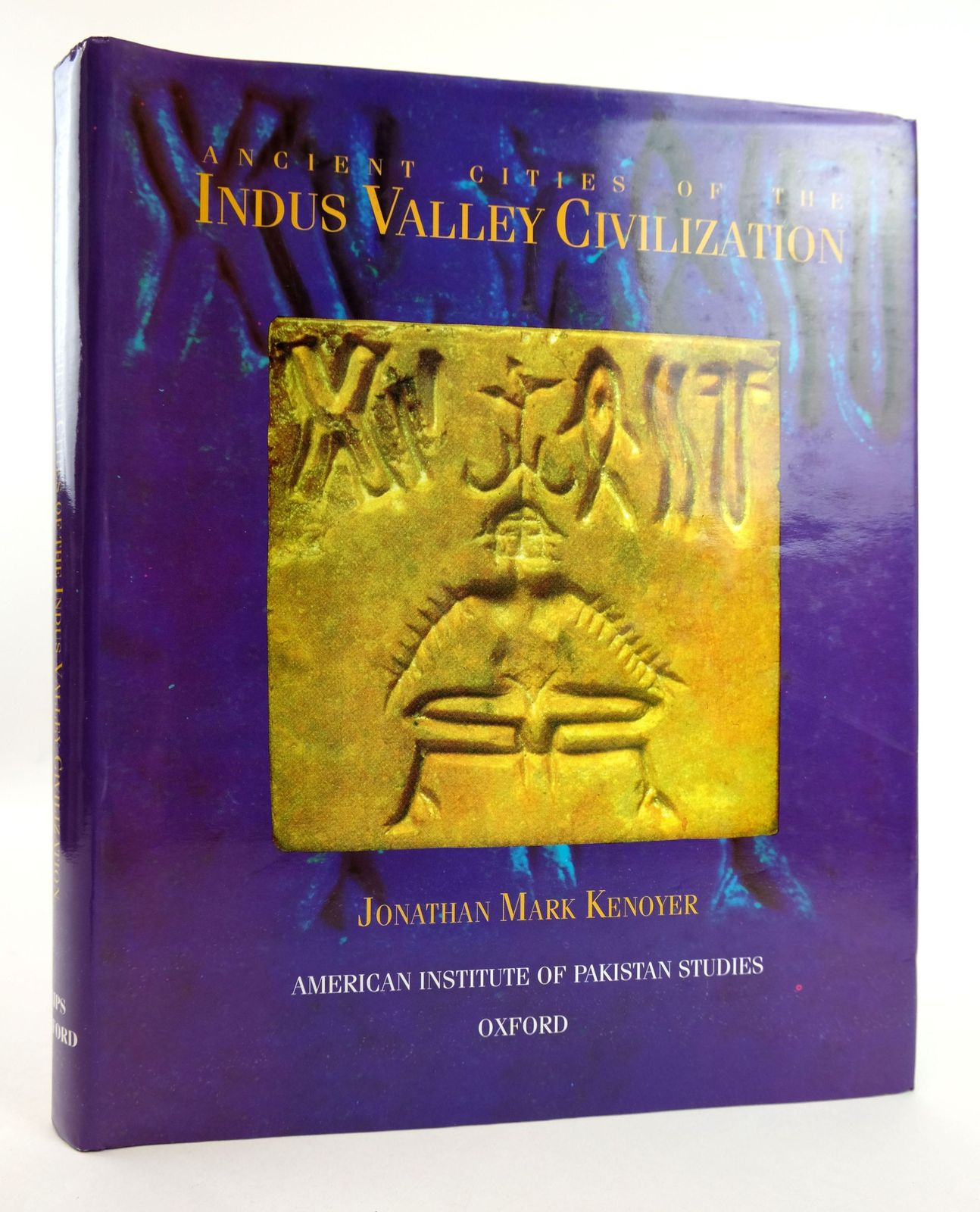 Photo of ANCIENT CITIES OF THE INDUS VALLEY CIVILIZATION written by Kenoyer, Jonathan Mark published by Oxford University Press, American Institute Of Pakistan Studies (STOCK CODE: 1818907)  for sale by Stella & Rose's Books