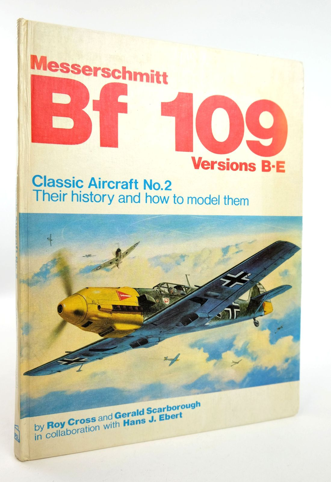 Photo of MESSERSCHMITT BF 109 VERSIONS B-E written by Cross, Roy Scarborough, Gerald Ebert, Hans J. published by Patrick Stephens (STOCK CODE: 1818969)  for sale by Stella & Rose's Books