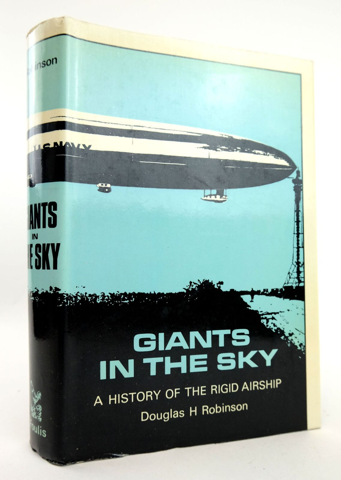 Photo of GIANTS IN THE SKY: A HISTORY OF THE RIGID AIRSHIP written by Robinson, Douglas H. published by G.T. Foulis & Co. Ltd. (STOCK CODE: 1819006)  for sale by Stella & Rose's Books