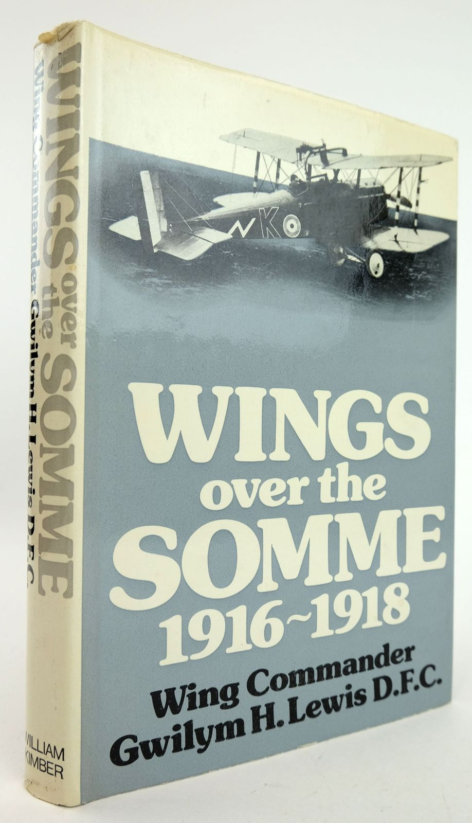 Photo of WINGS OVER THE SOMME 1916-1918 written by Lewis, G.H. published by William Kimber (STOCK CODE: 1819009)  for sale by Stella & Rose's Books