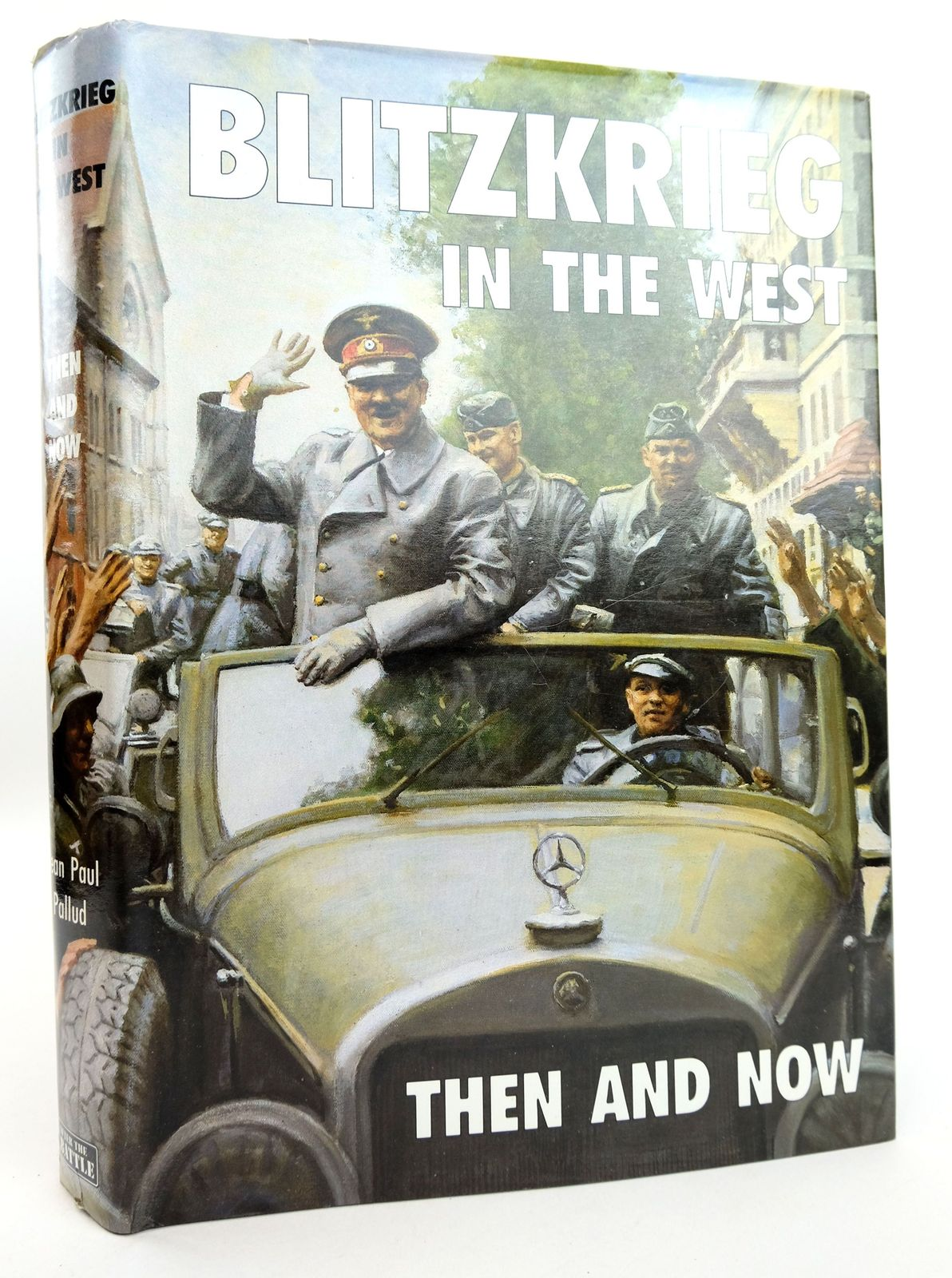 Photo of BLITZKRIEG IN THE WEST THEN AND NOW written by Pallud, Jean Paul published by Battle of Britain Prints International Ltd. (STOCK CODE: 1819020)  for sale by Stella & Rose's Books