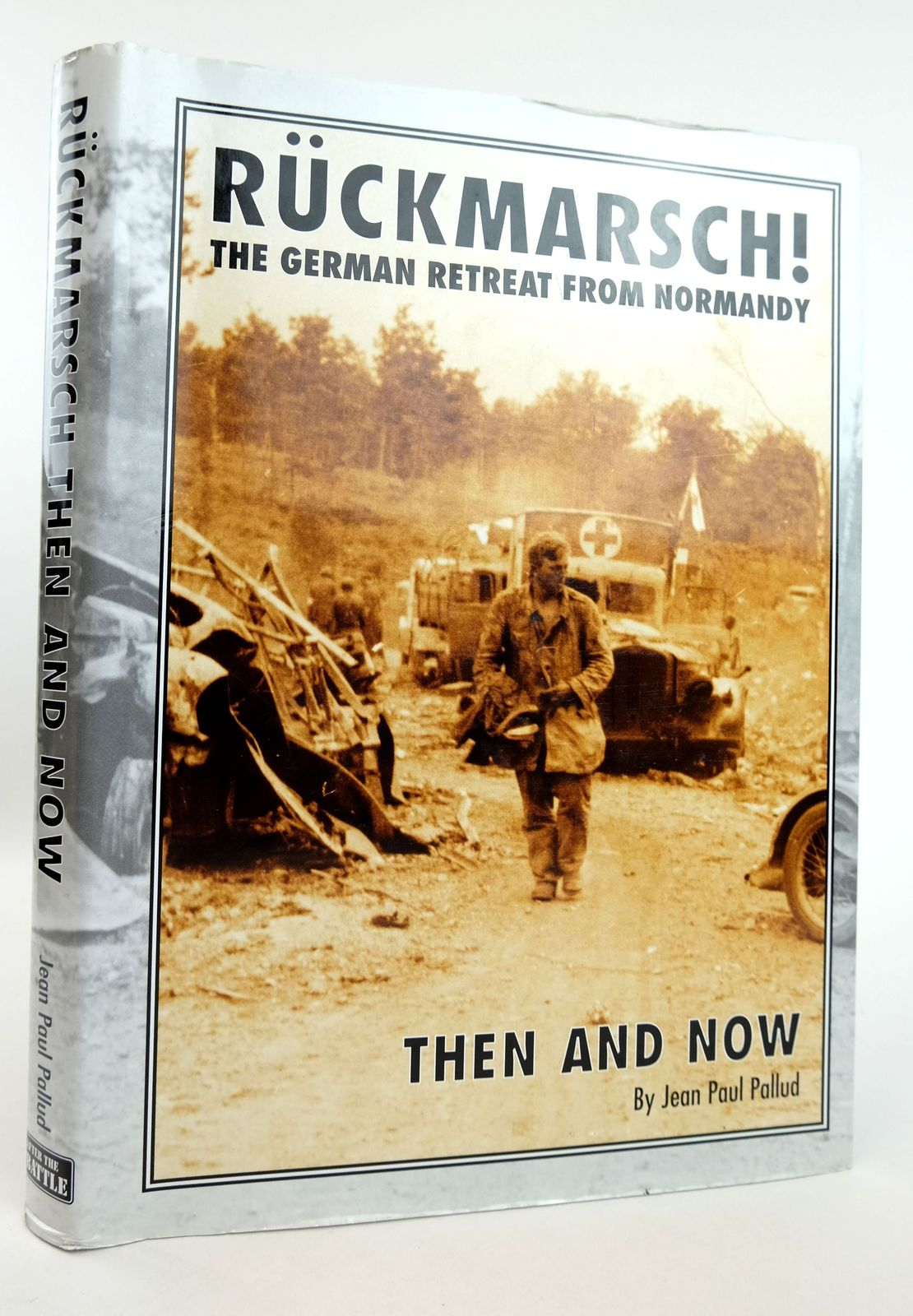 Photo of RUCKMARSCH! THE GERMAN RETREAT FROM NORMANDY THEN AND NOW written by Pallud, Jean Paul published by Battle Of Britain International Limited (STOCK CODE: 1819021)  for sale by Stella & Rose's Books