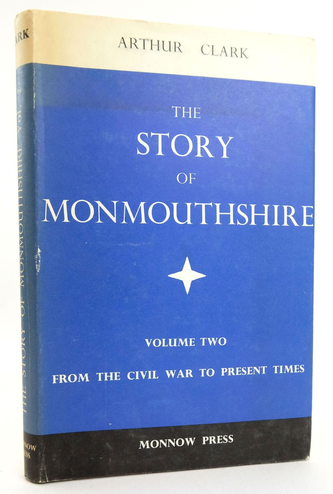 Photo of THE STORY OF MONMOUTHSHIRE VOLUME TWO written by Clark, Arthur published by Monnow Press (STOCK CODE: 1819068)  for sale by Stella & Rose's Books