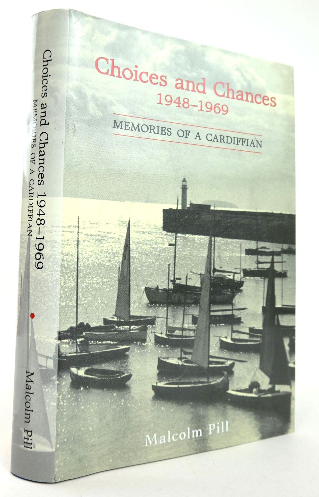Photo of CHOICES AND CHANCES 1948-1969: MEMORIES OF A CARDIFFIAN- Stock Number: 1819081