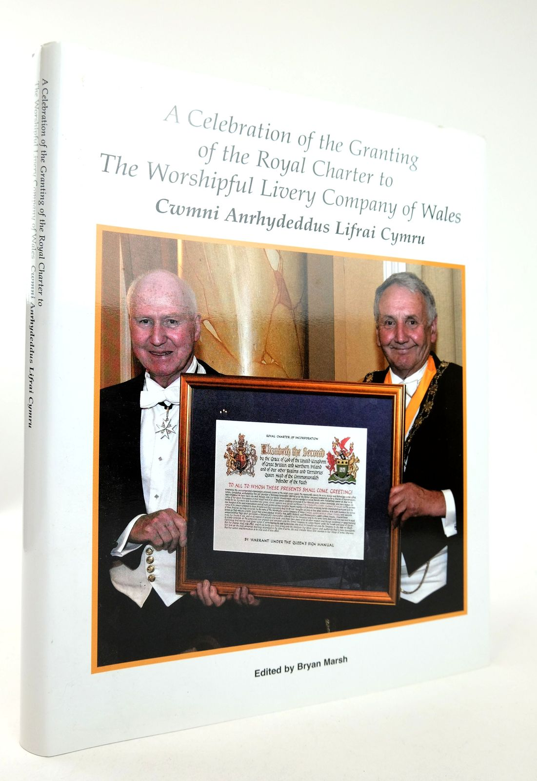 Photo of A CELEBRATION OF THE GRANTING OF THE ROYAL CHARTER TO THE WORSHIPFUL LIVERY COMPANY OF WALES: CWYMNI ANRHYDEDDUS LIFRAI CYMRU- Stock Number: 1819083