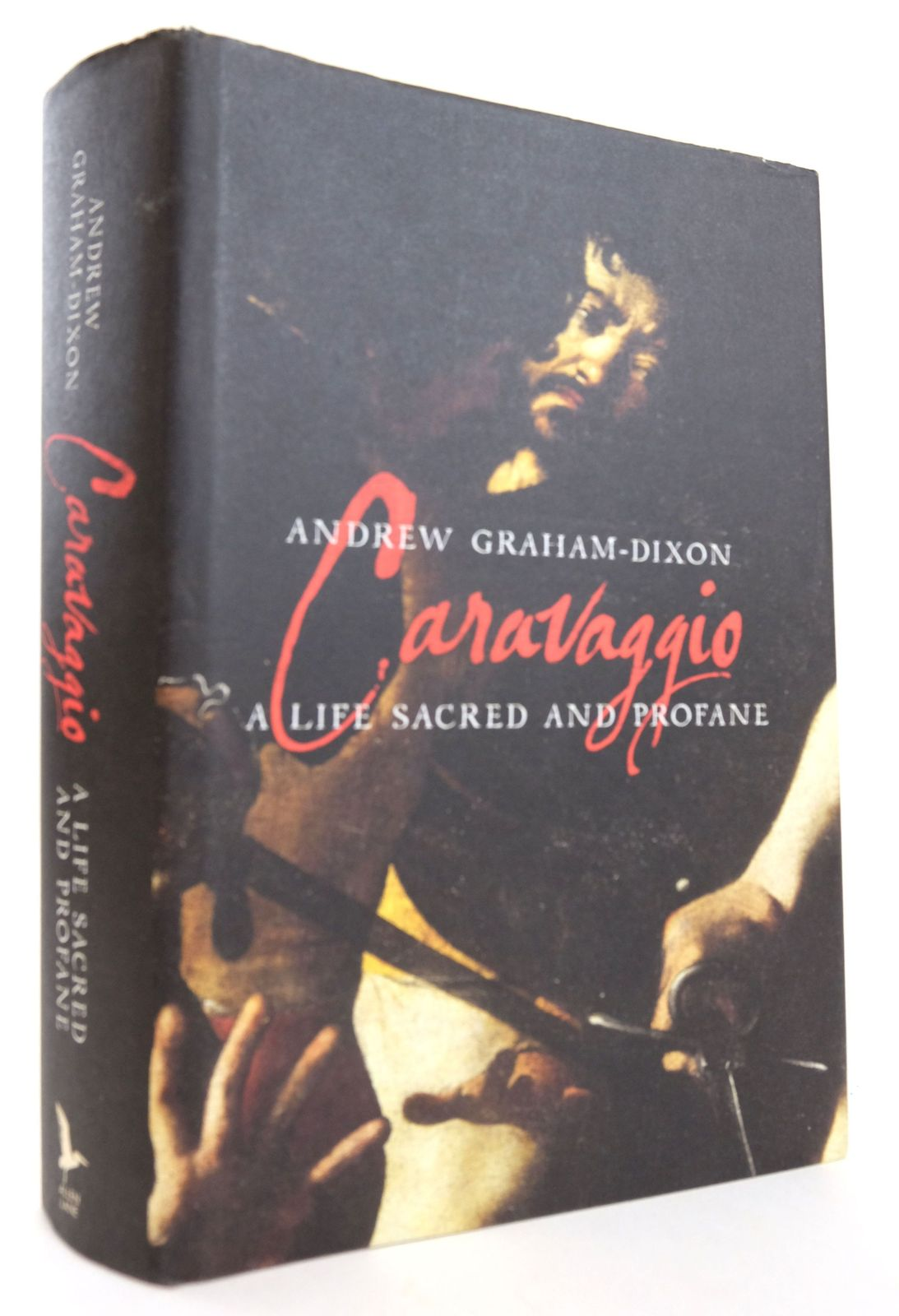 Photo of CARAVAGGIO A LIFE SACRED AND PROFANE written by Graham-Dixon, Andrew illustrated by Caravaggio, published by Allen Lane (STOCK CODE: 1819118)  for sale by Stella & Rose's Books