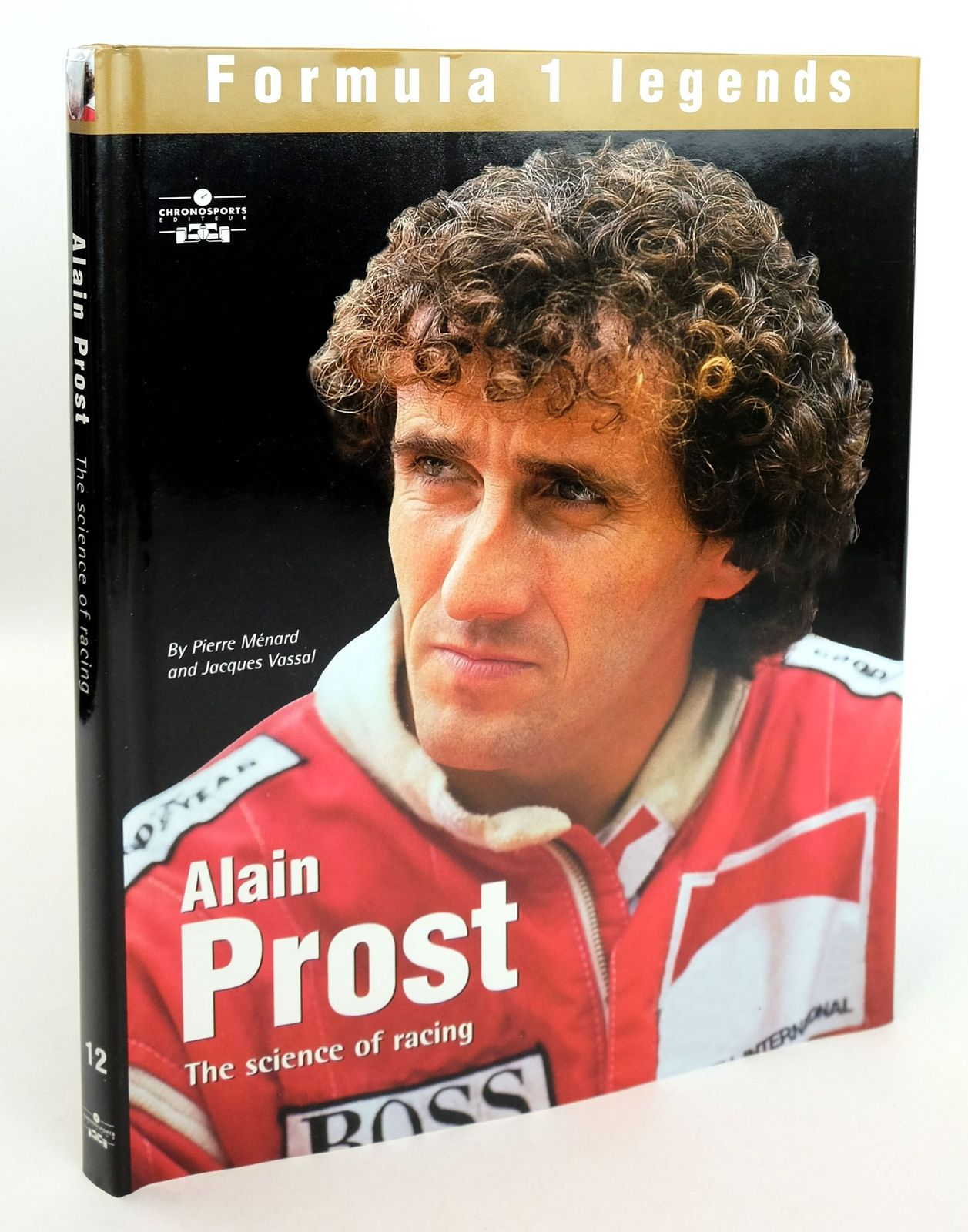 Photo of ALAIN PROST: THE SCIENCE OF RACING written by Menard, Pierre Vassal, Jacques published by Chronosports (STOCK CODE: 1819133)  for sale by Stella & Rose's Books
