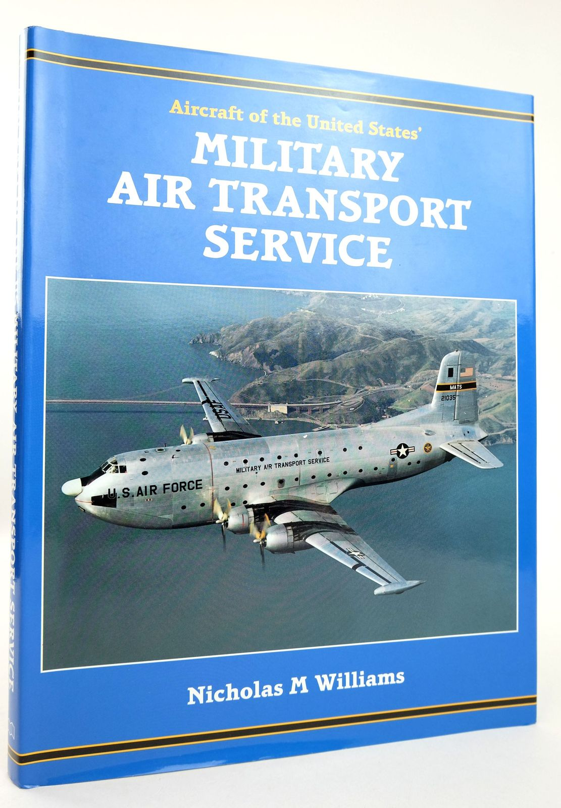 Photo of AIRCRAFT OF THE UNITED STATES' MILITARY AIR TRANSPORT SERVICE 1948 TO 1966 written by Williams, Nicholas M. published by Midland Publishing (STOCK CODE: 1819143)  for sale by Stella & Rose's Books