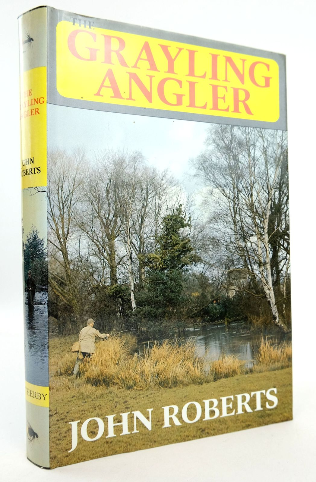 Photo of THE GRAYLING ANGLER written by Roberts, John published by H.F. & G. Witherby Ltd. (STOCK CODE: 1819196)  for sale by Stella & Rose's Books