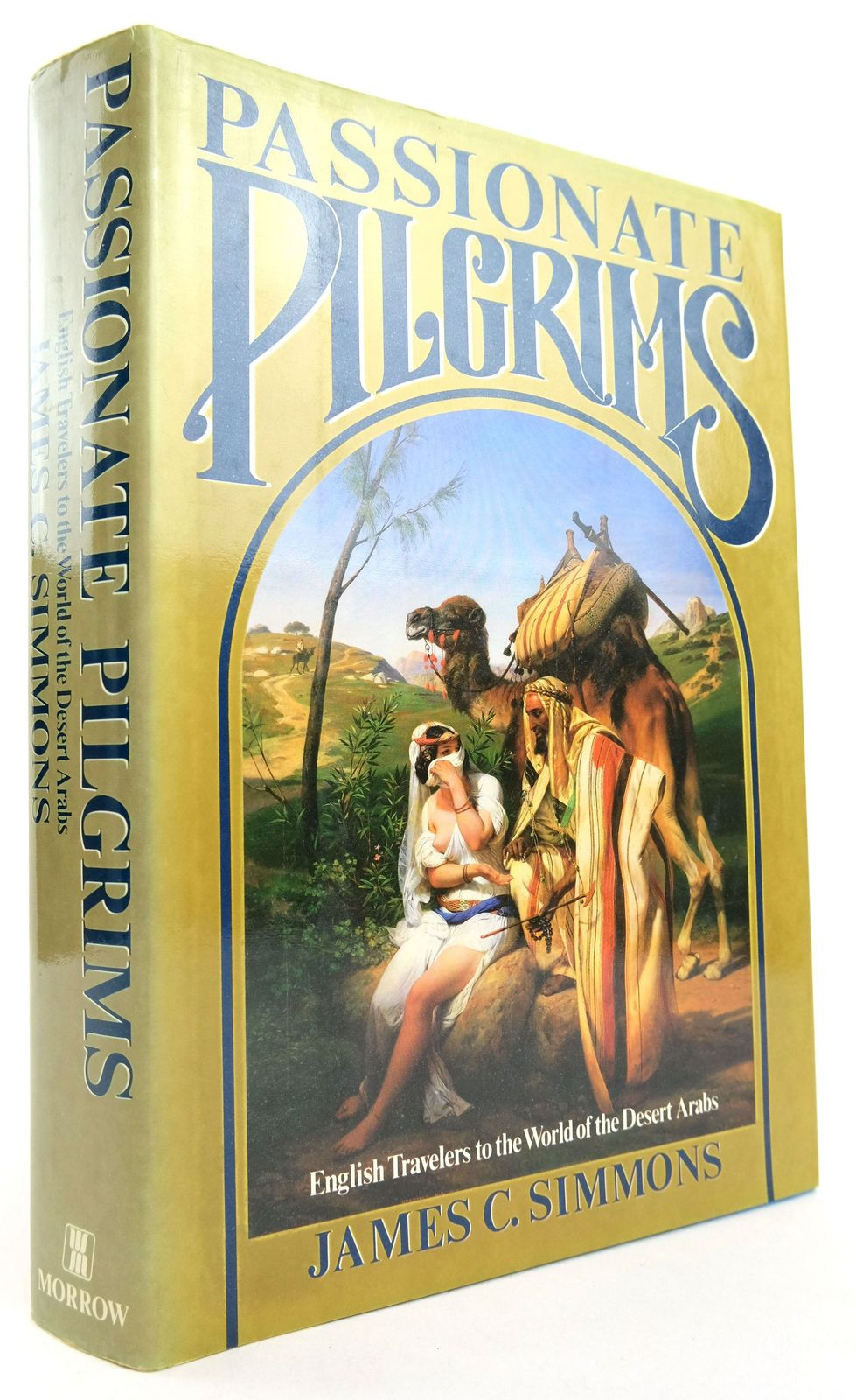 Photo of PASSIONATE PILGRIMS: ENGLISH TRAVELERS TO THE WORLD OF THE DESERT ARABS- Stock Number: 1819305